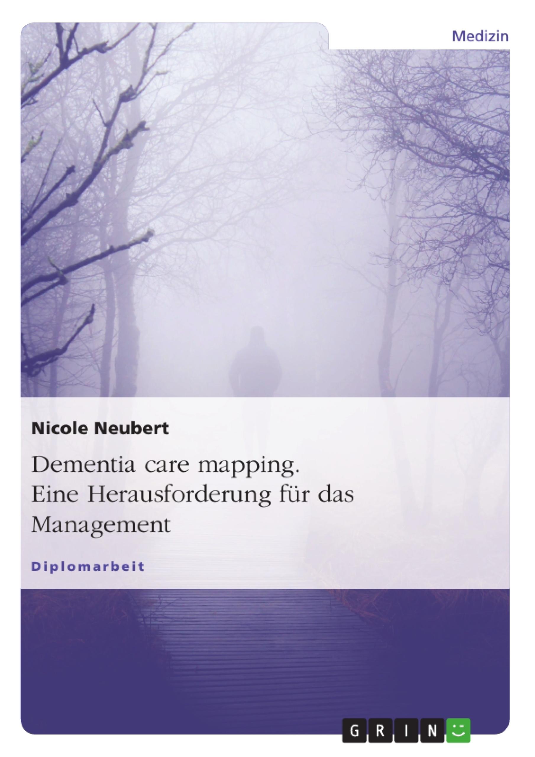 Titel: Dementia care mapping. Eine Herausforderung für das Management