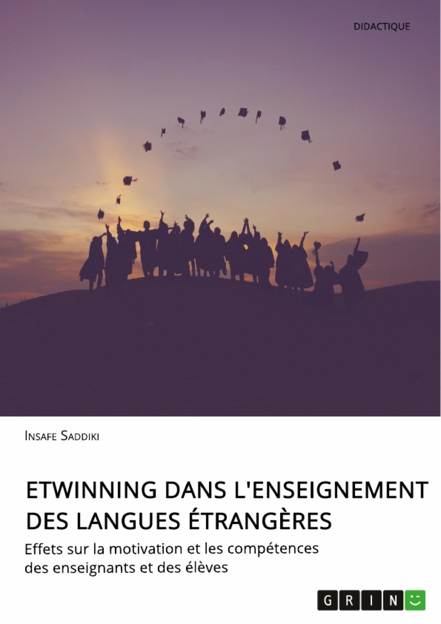 Titre: eTwinning dans l'enseignement des langues étrangères. Effets sur la motivation et les compétences des enseignants et des élèves