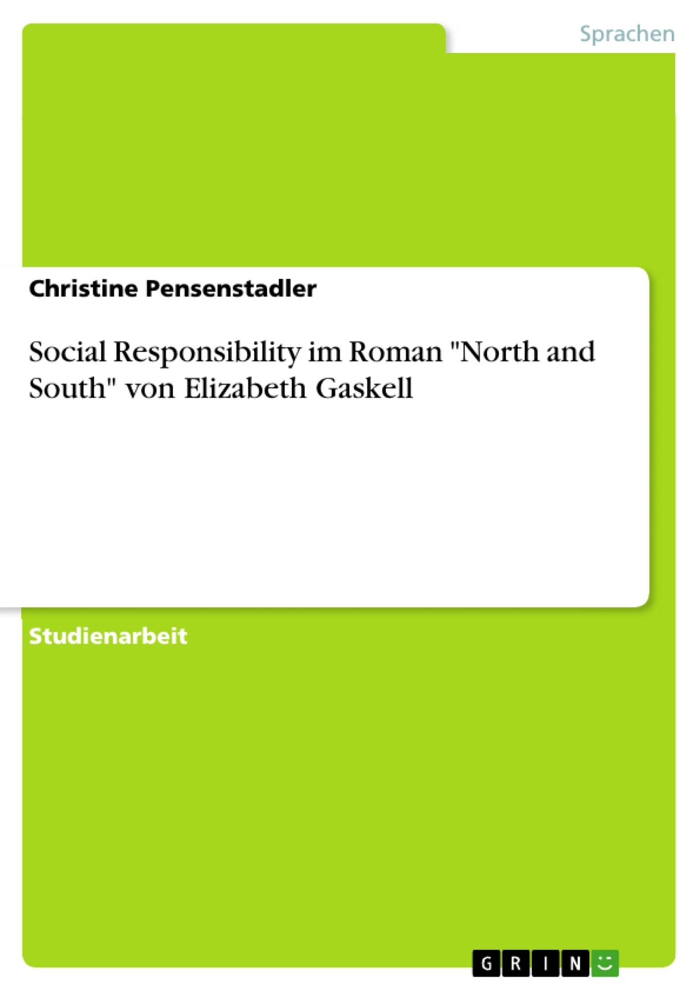 "Titel: Social Responsibility im Roman ""North and South"" von Elizabeth Gaskell"