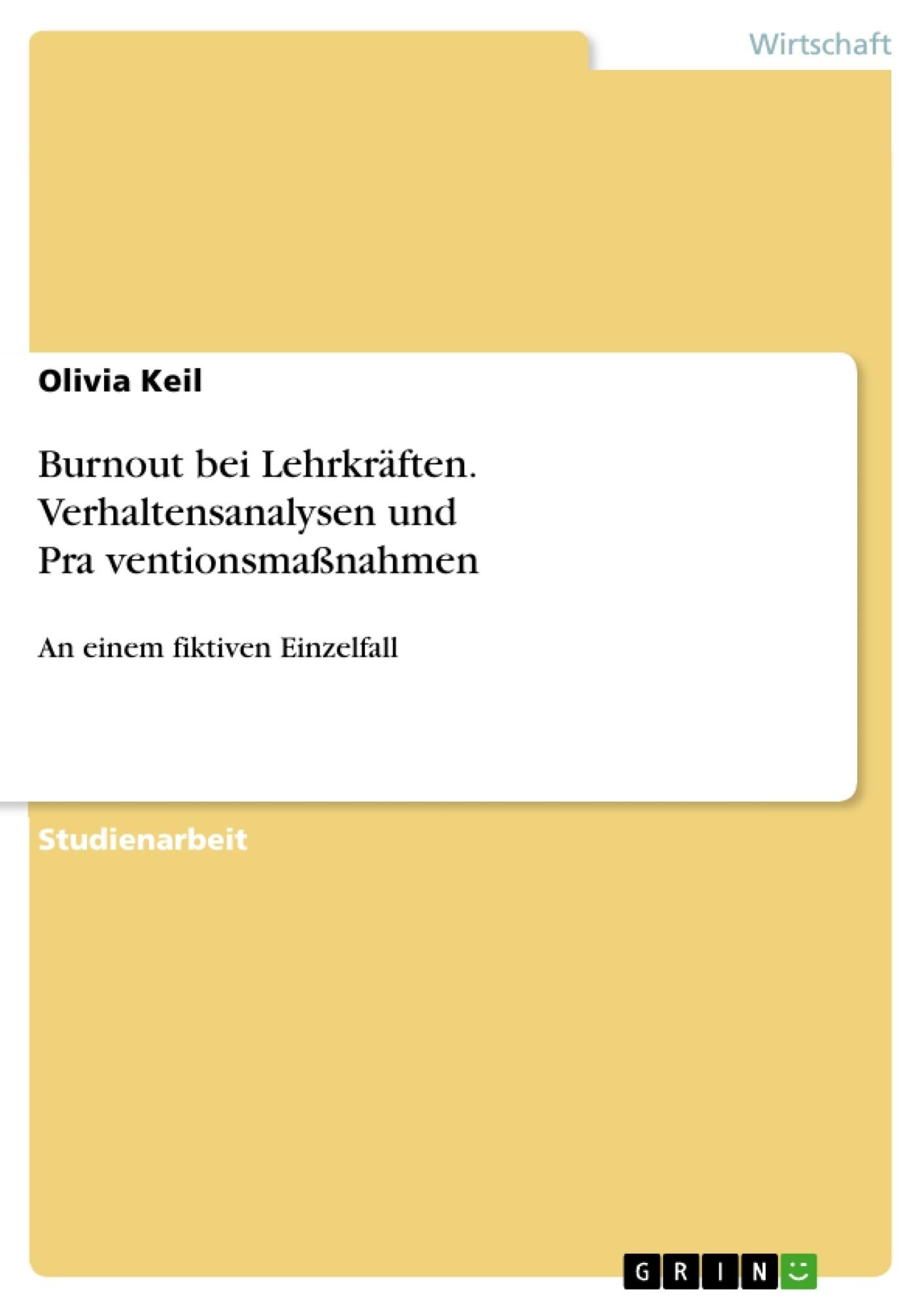 Titel: Burnout bei Lehrkräften. Verhaltensanalysen und Präventionsmaßnahmen