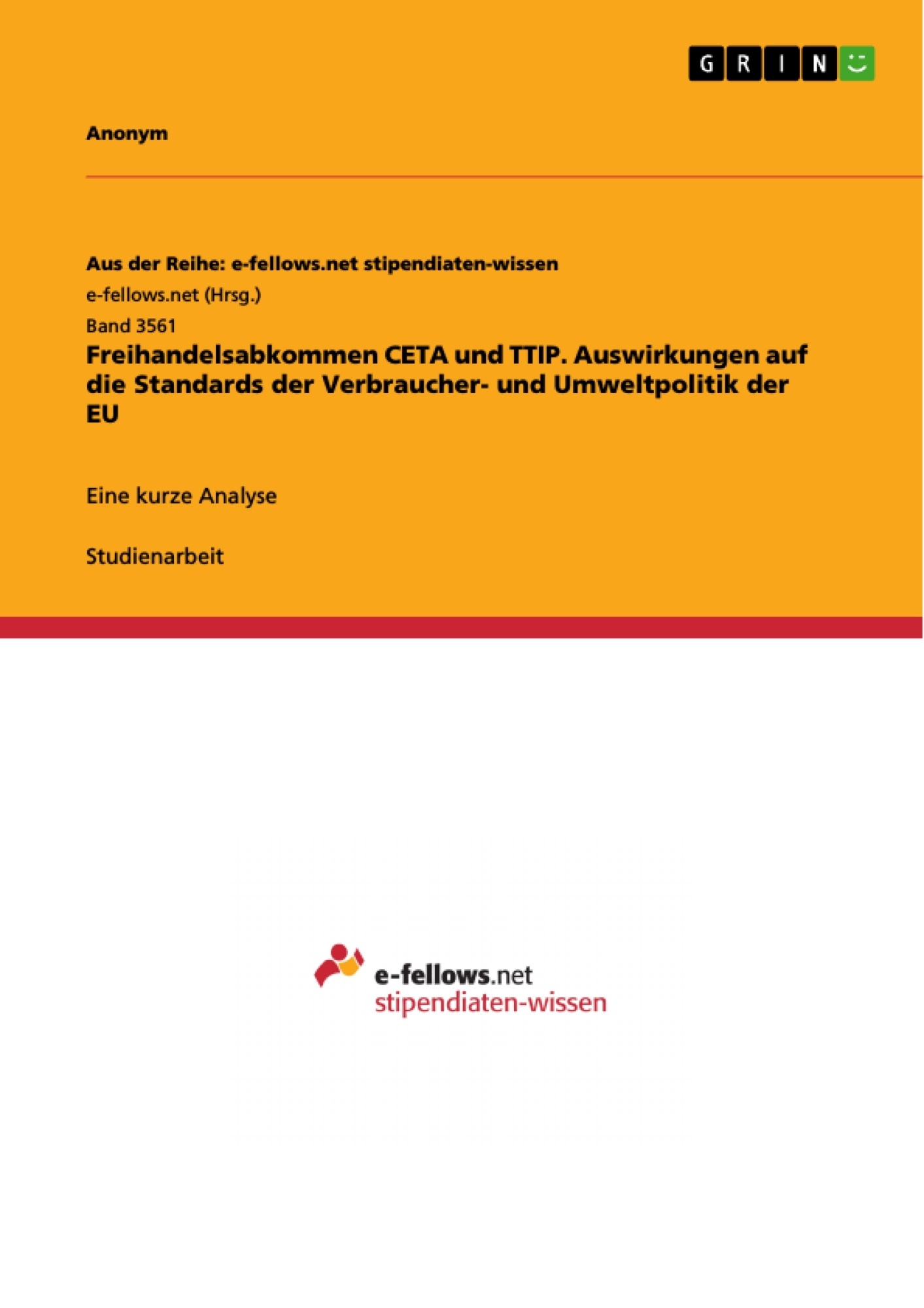 Titel: Freihandelsabkommen CETA und TTIP. Auswirkungen auf die Standards der Verbraucher- und Umweltpolitik der EU
