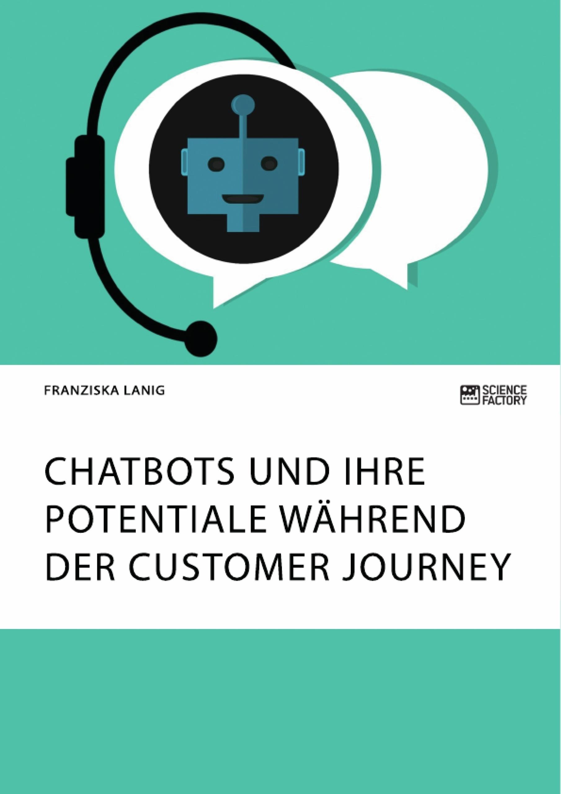 Titel: Chatbots und ihre Potentiale während der Customer Journey