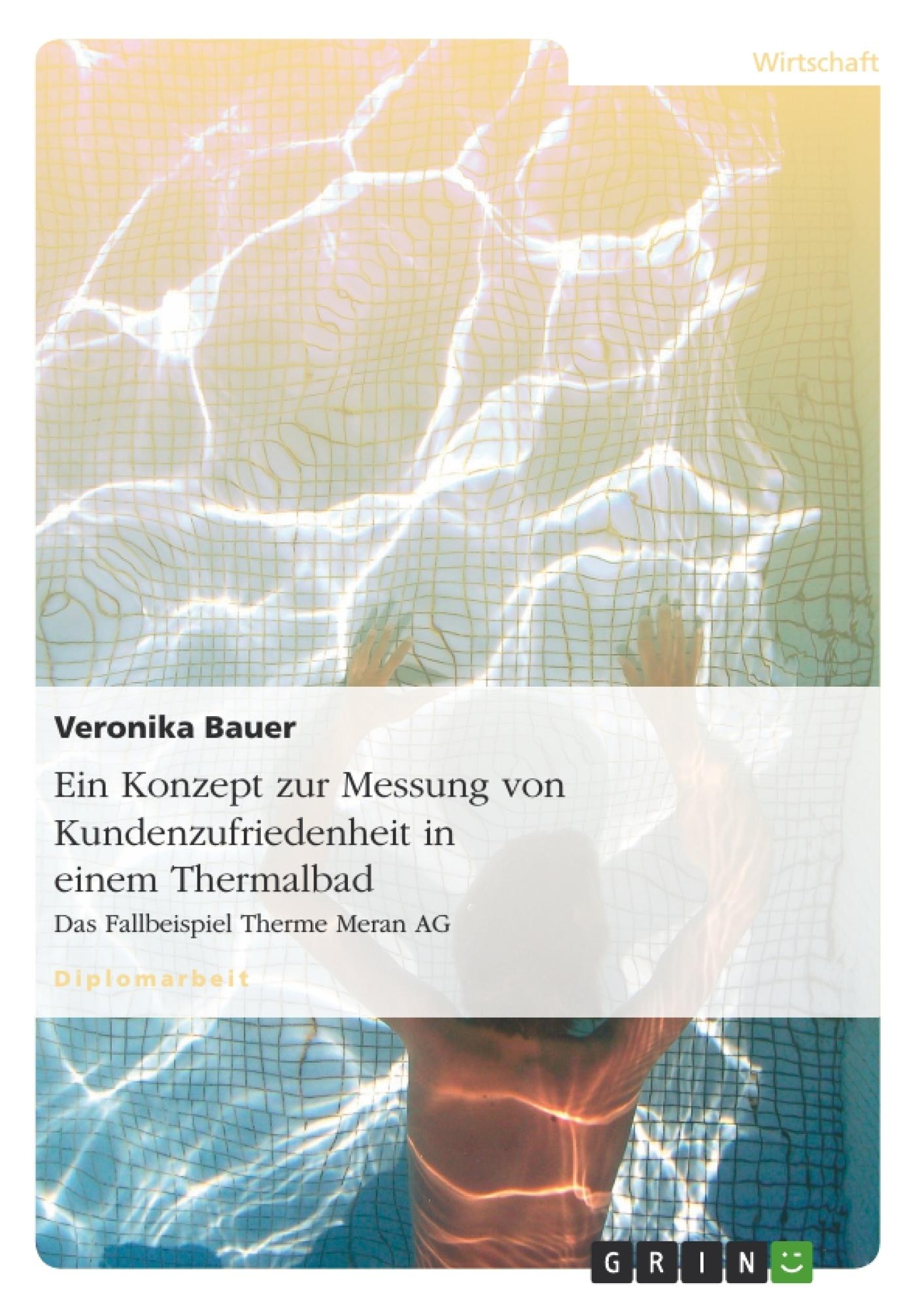 Titel: Ein Konzept zur Messung von Kundenzufriedenheit in einem Thermalbad