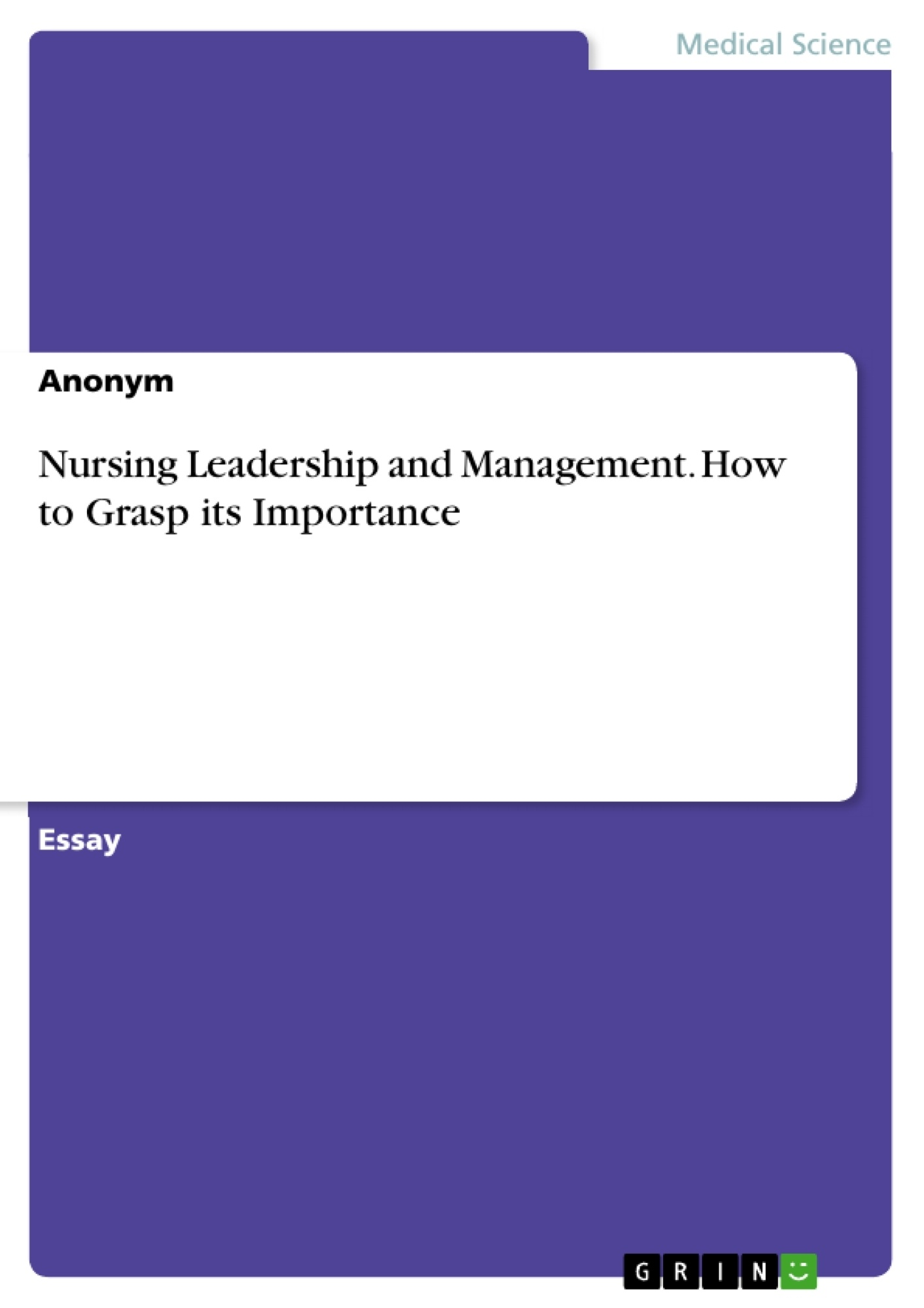 Title: Nursing Leadership and Management. How to Grasp its Importance