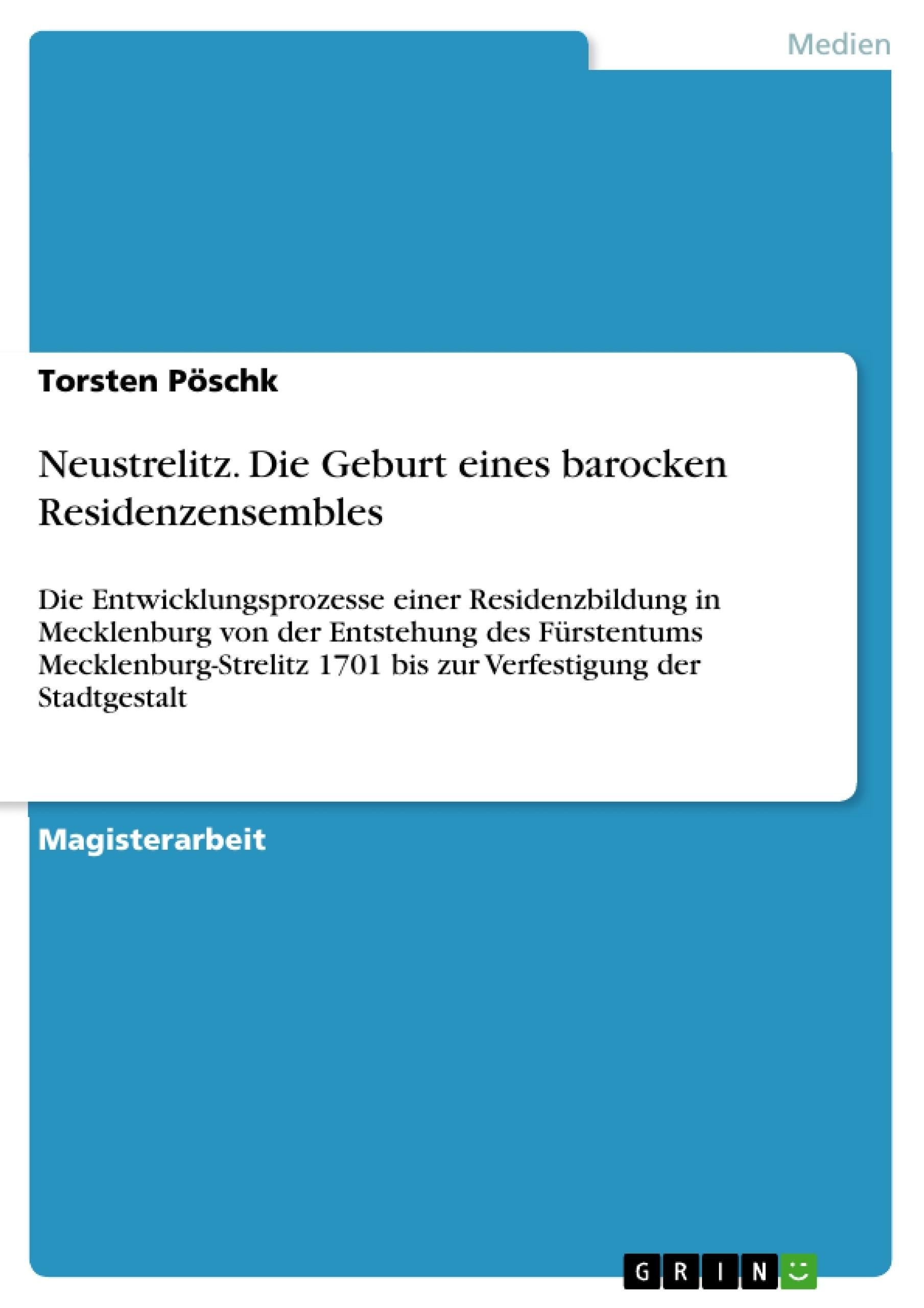 Titel: Neustrelitz. Die Geburt eines barocken Residenzensembles