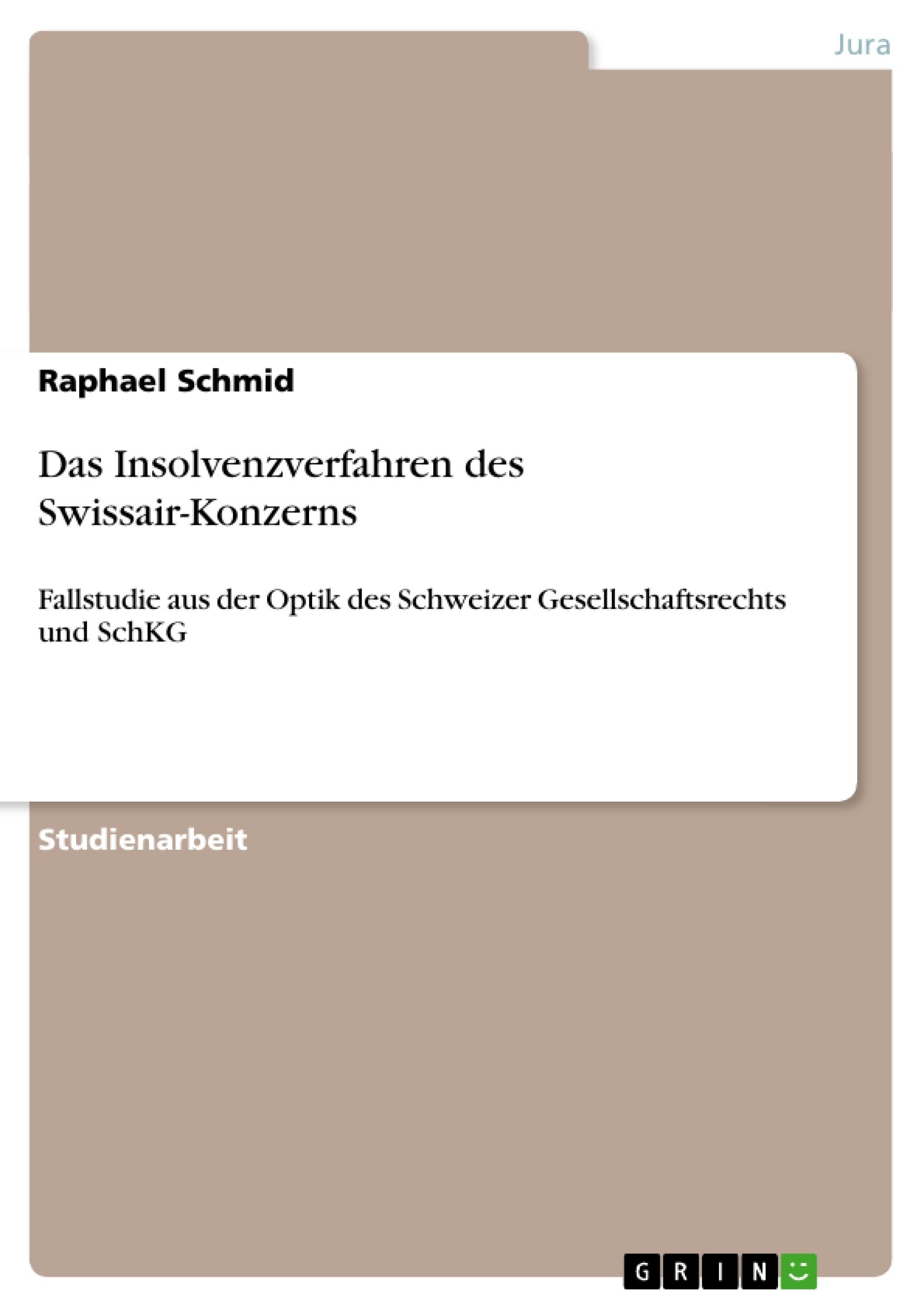 Titel: Das Insolvenzverfahren des Swissair-Konzerns