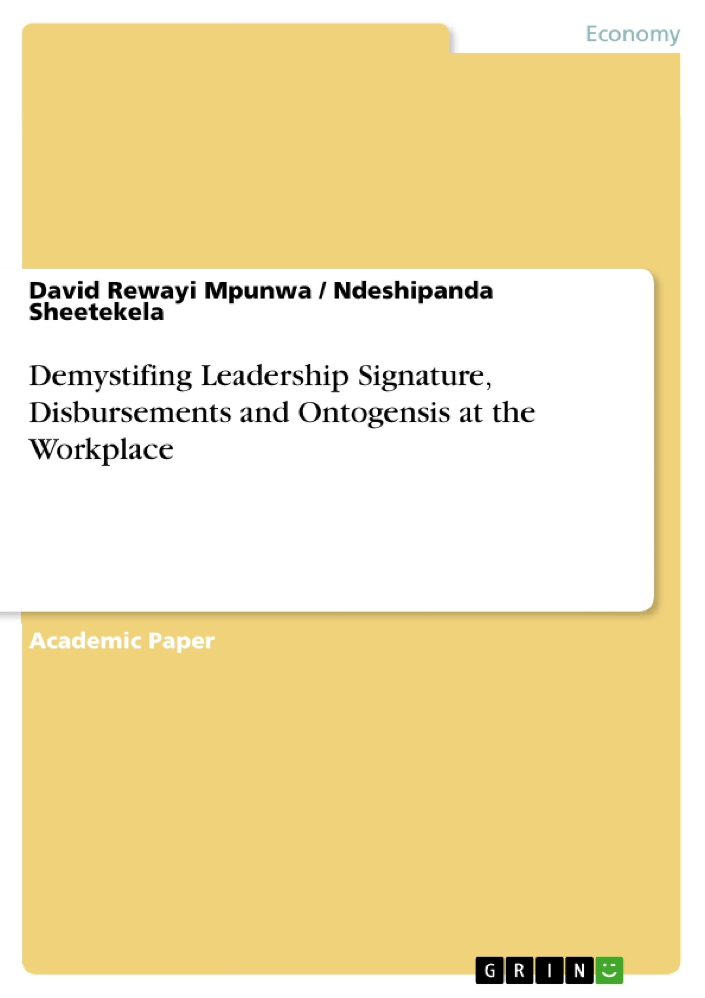 Title: Demystifing Leadership Signature, Disbursements and Ontogensis at the Workplace