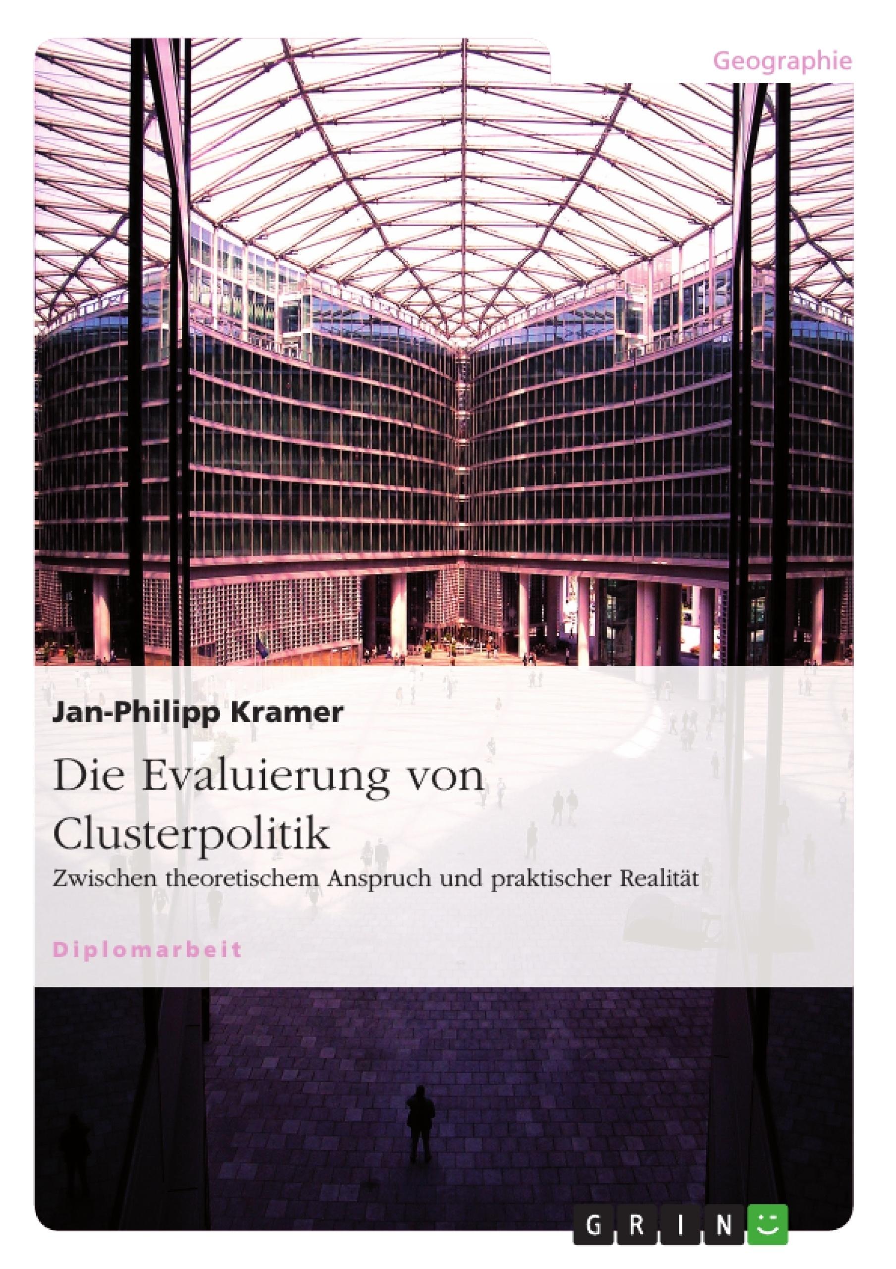 Titel: Die Evaluierung von Clusterpolitik