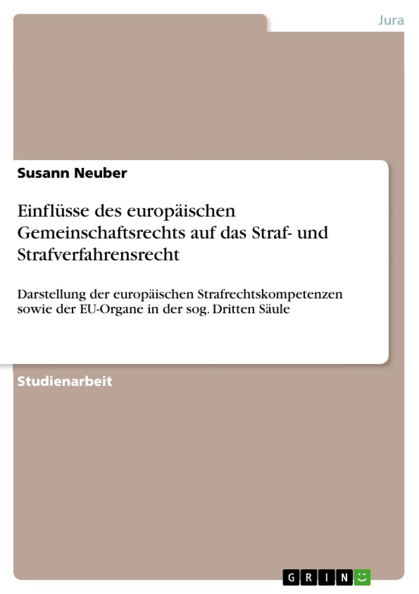 Titel: Einflüsse des europäischen Gemeinschaftsrechts auf das Straf- und Strafverfahrensrecht