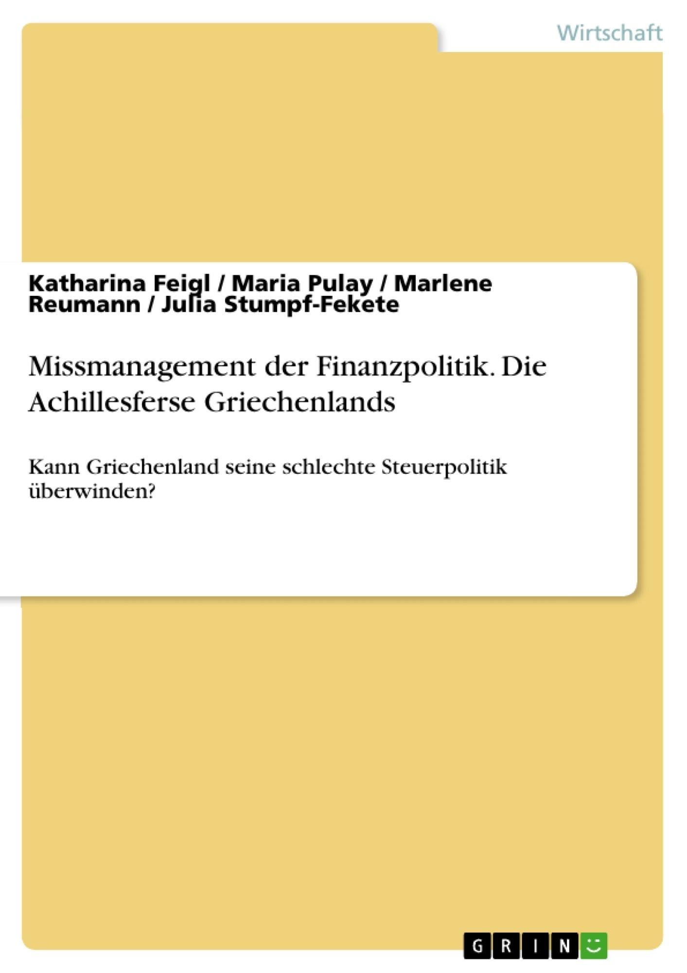 Titel: Missmanagement der Finanzpolitik. Die Achillesferse Griechenlands