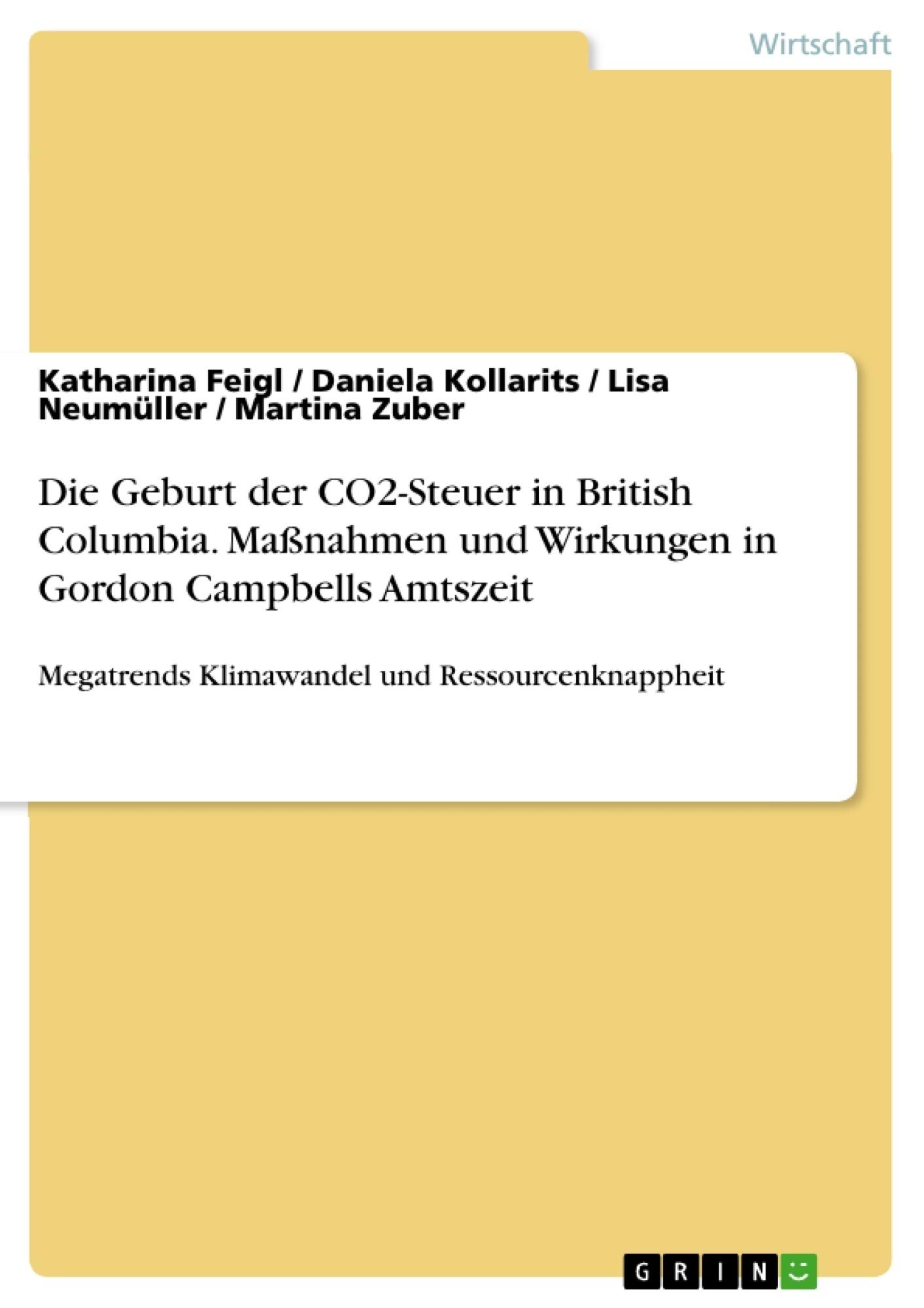 Titel: Die Geburt der CO2-Steuer in British Columbia. Maßnahmen und Wirkungen in Gordon Campbells Amtszeit