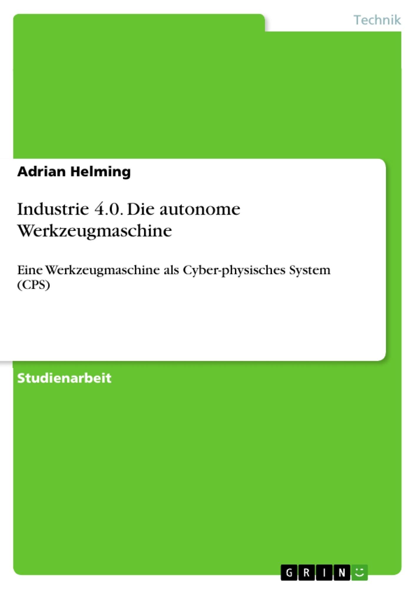 Titel: Industrie 4.0. Die autonome Werkzeugmaschine