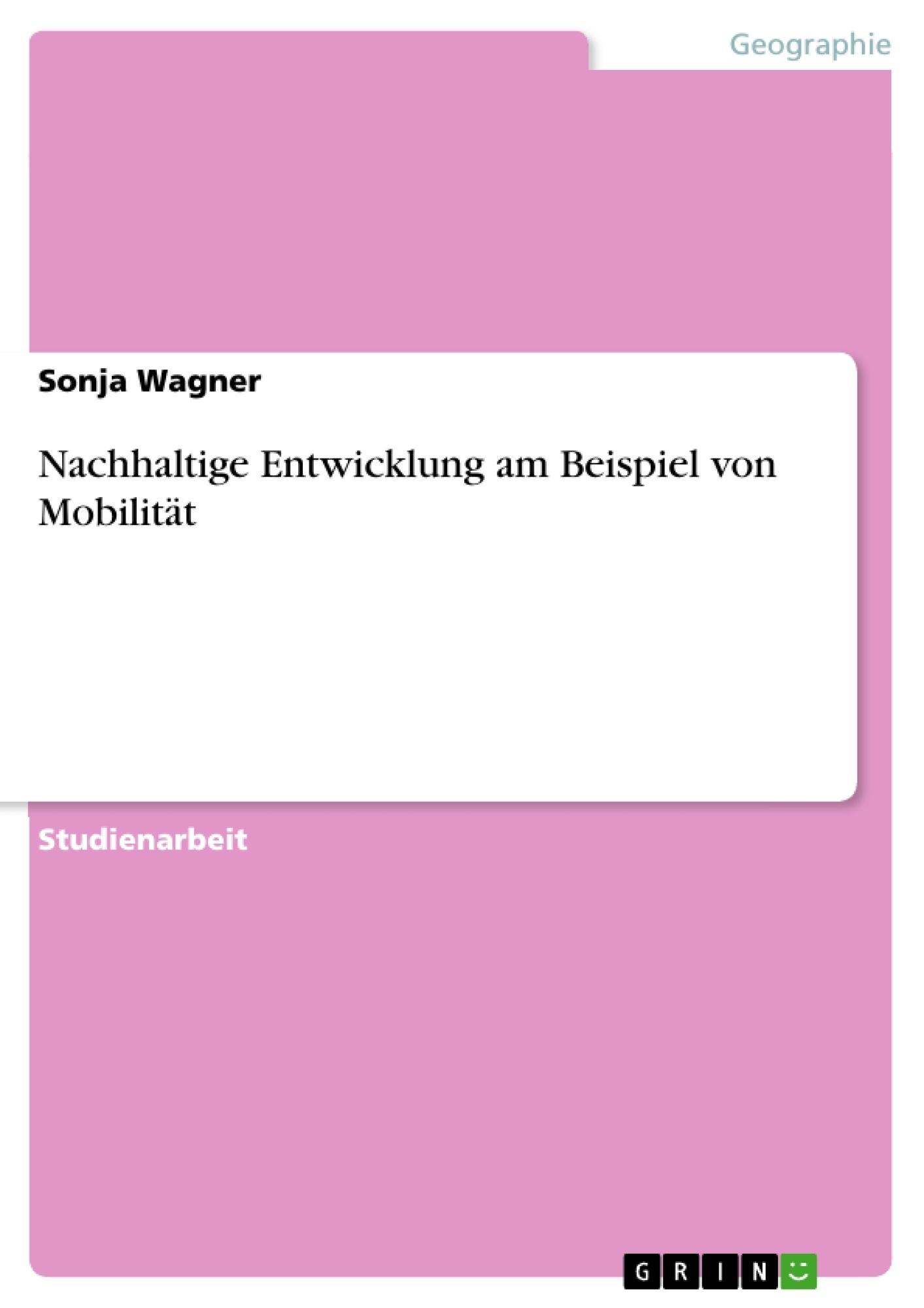 Titel: Nachhaltige Entwicklung am Beispiel von Mobilität