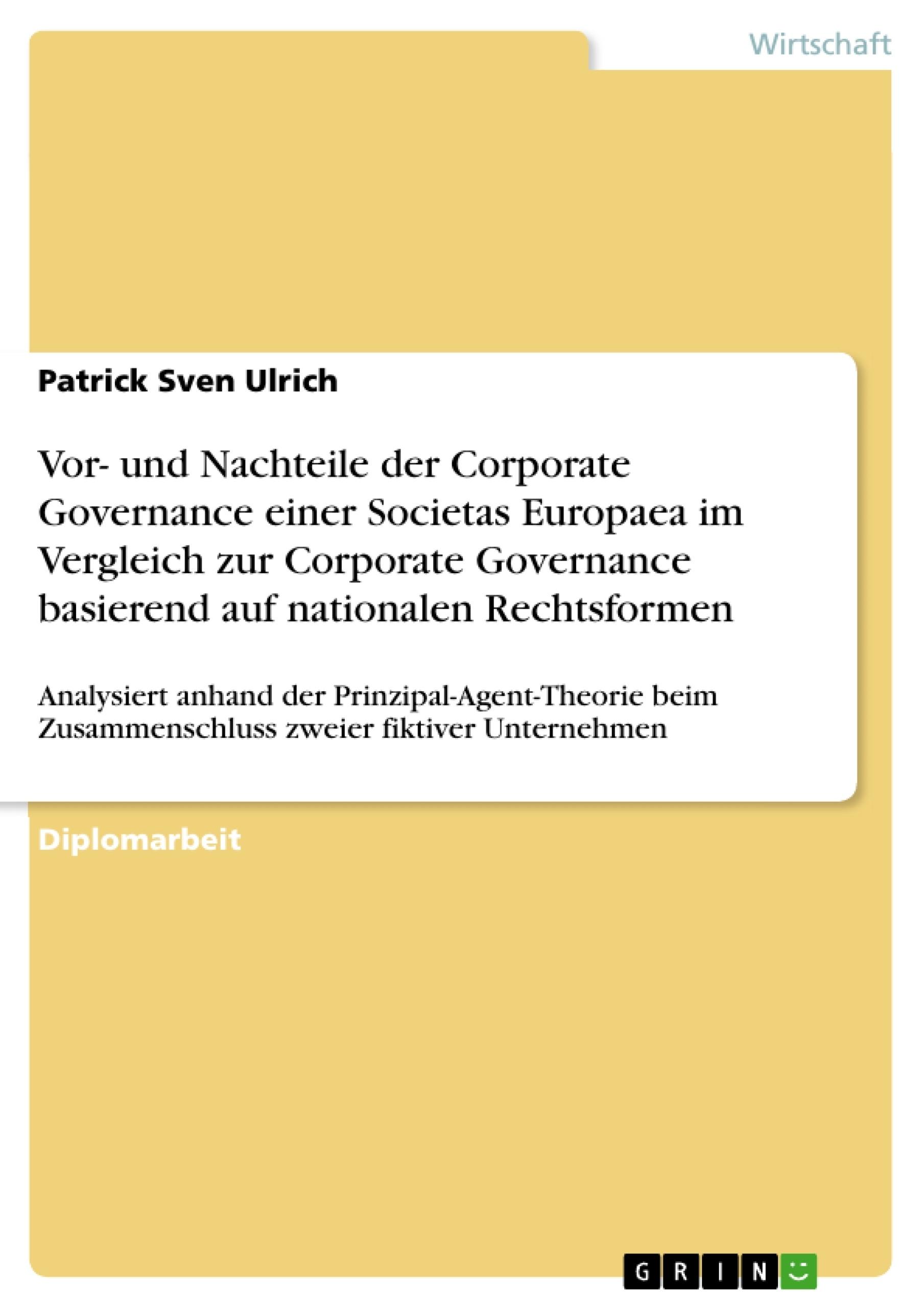Titel: Vor- und Nachteile der Corporate Governance einer Societas Europaea im Vergleich zur Corporate Governance basierend auf nationalen Rechtsformen