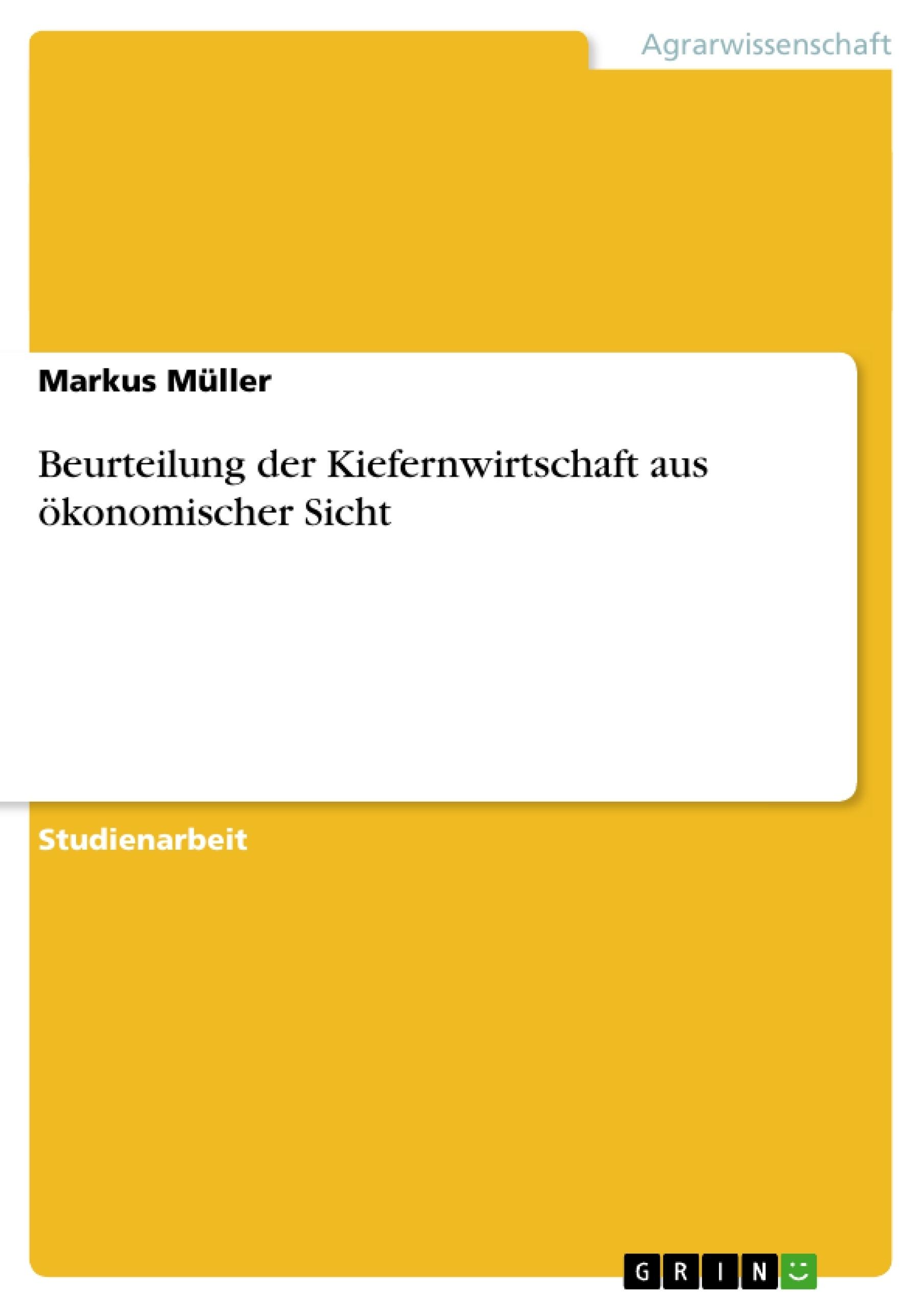 Titel: Beurteilung der Kiefernwirtschaft aus ökonomischer Sicht