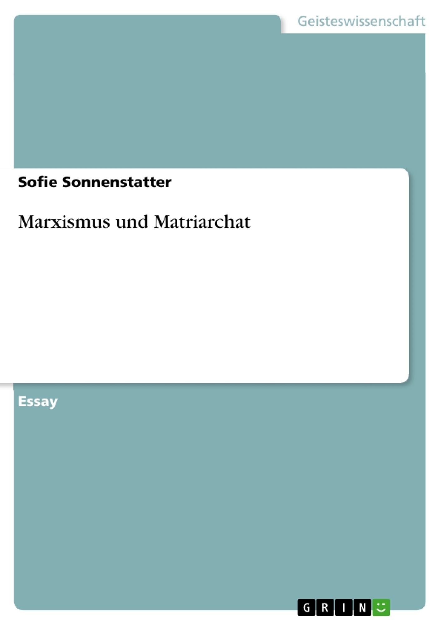 Titel: Marxismus und Matriarchat