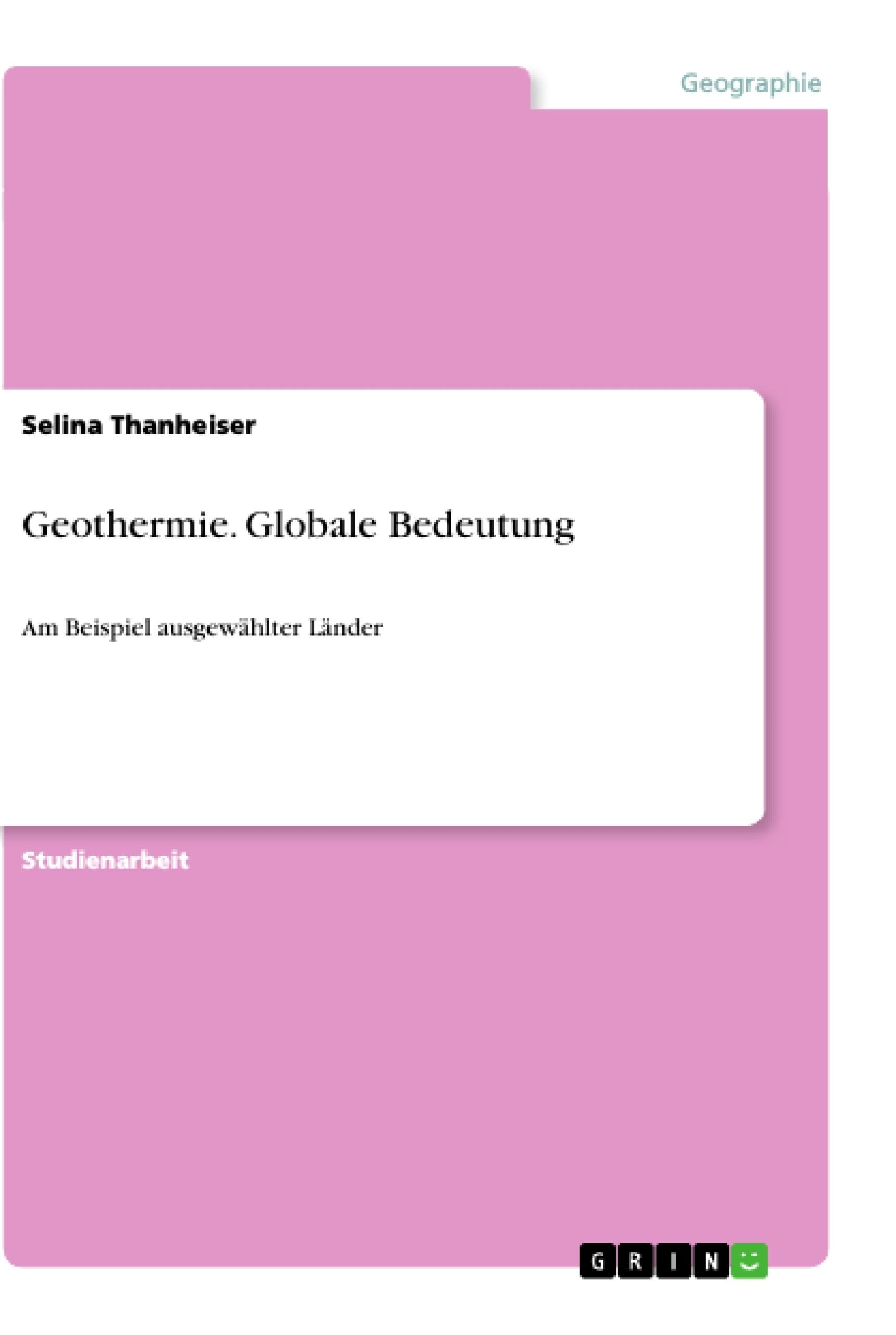 Titel: Geothermie. Globale Bedeutung