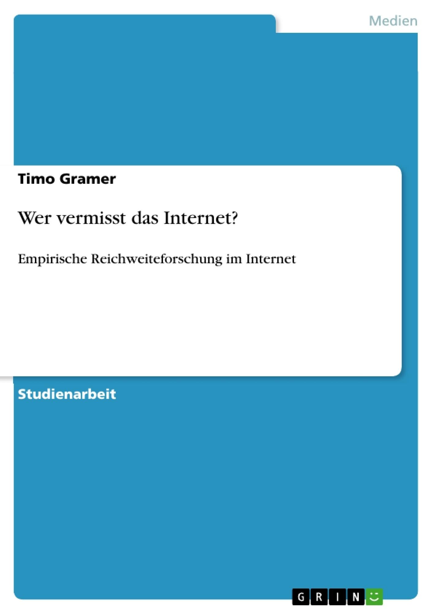 Titel: Wer vermisst das Internet?