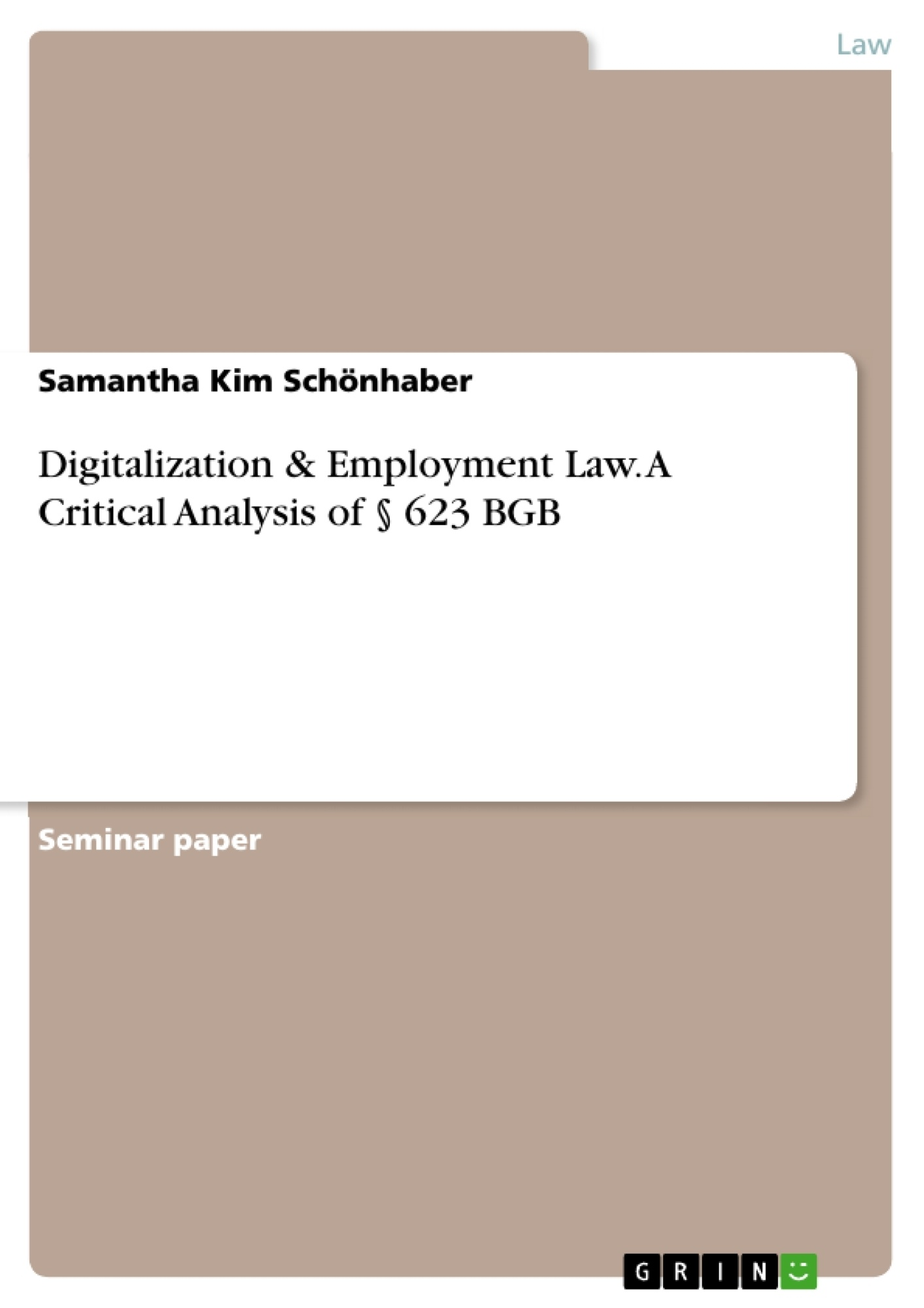 Title: Digitalization & Employment Law. A Critical Analysis of § 623 BGB