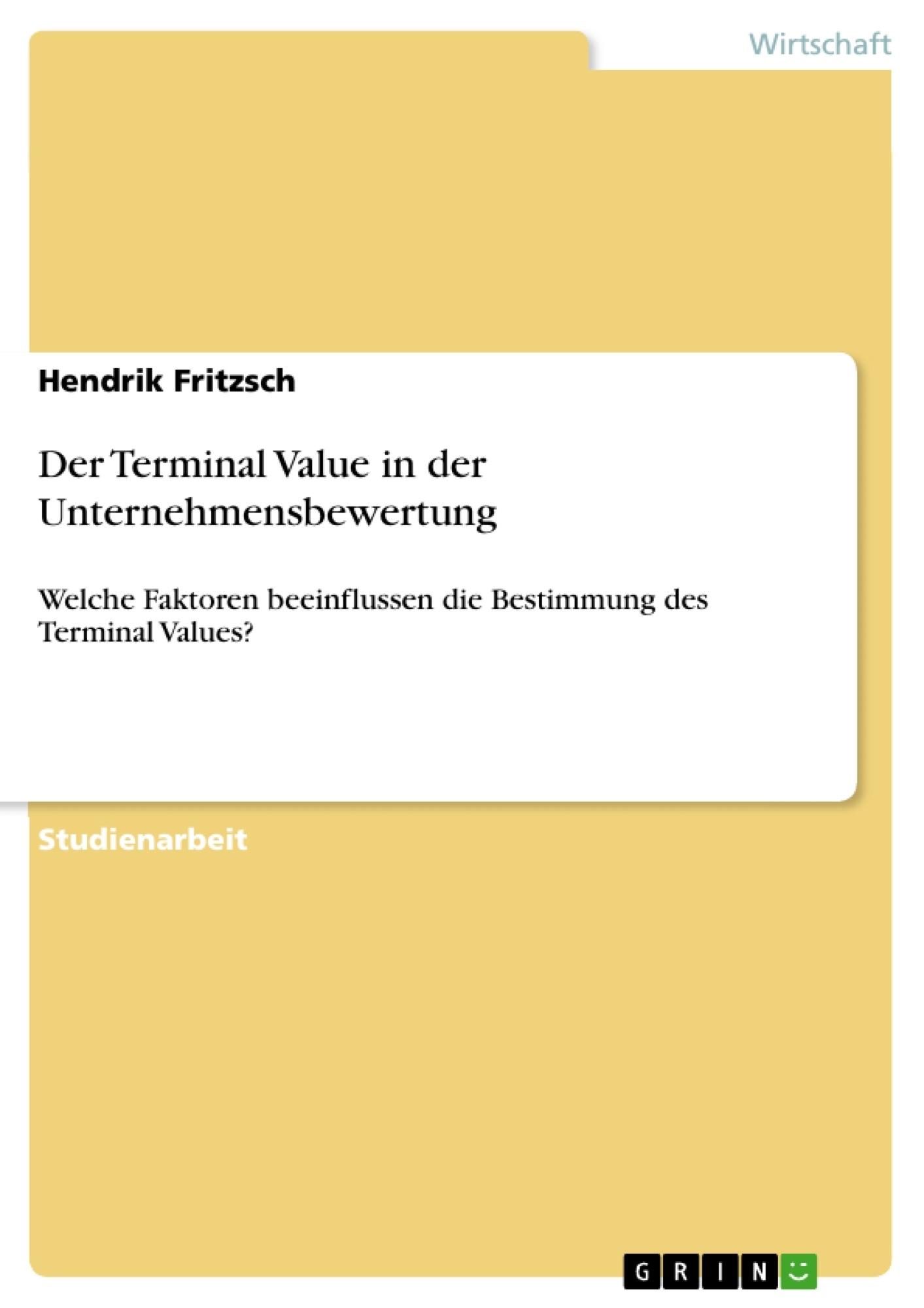 Titel: Der Terminal Value in der Unternehmensbewertung
