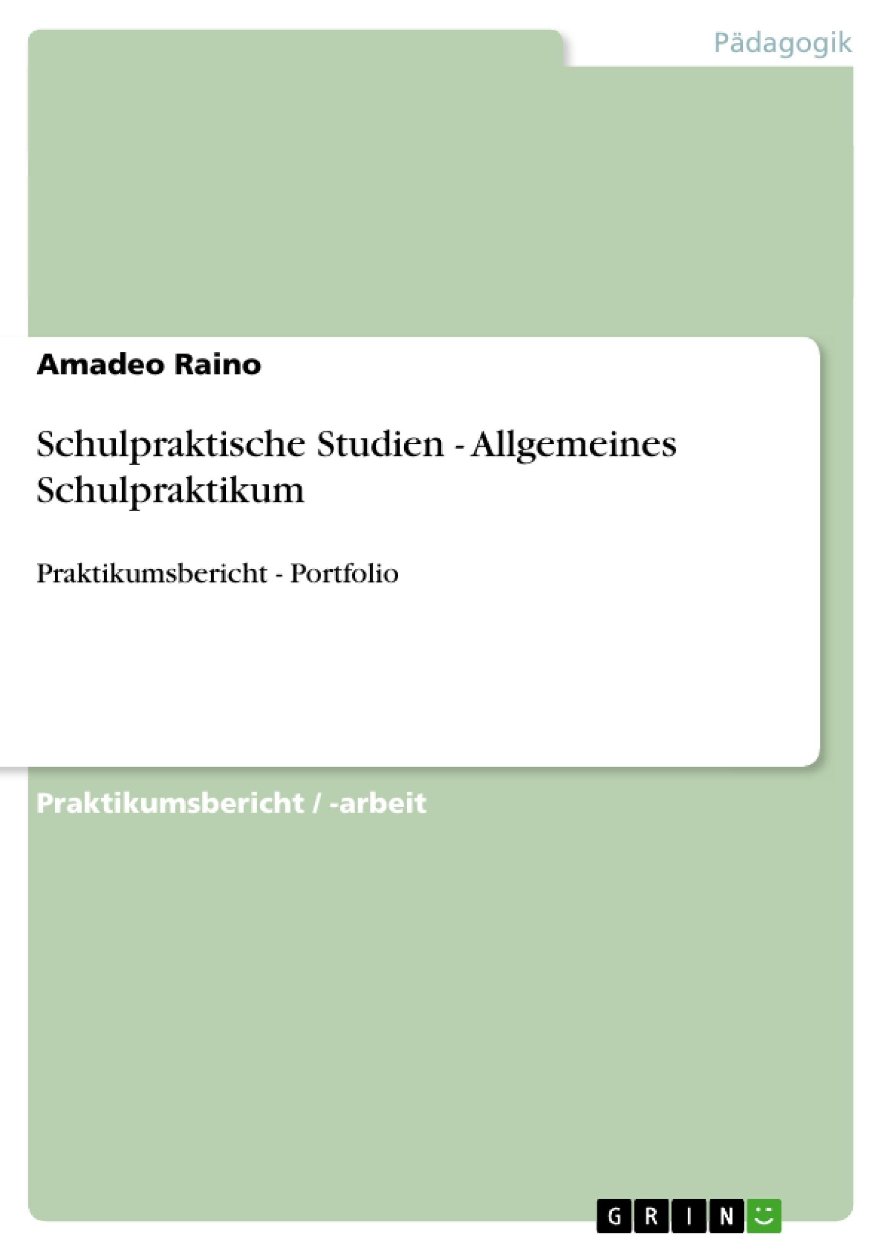 Titel: Schulpraktische Studien - Allgemeines Schulpraktikum
