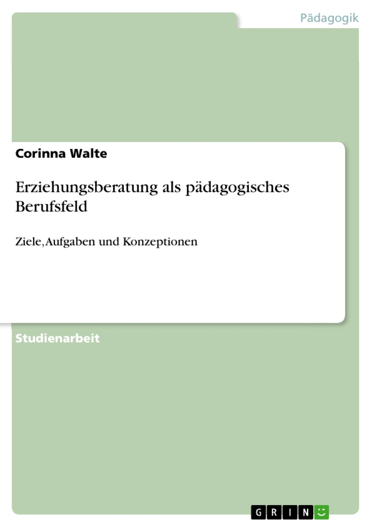 Titel: Erziehungsberatung als pädagogisches Berufsfeld