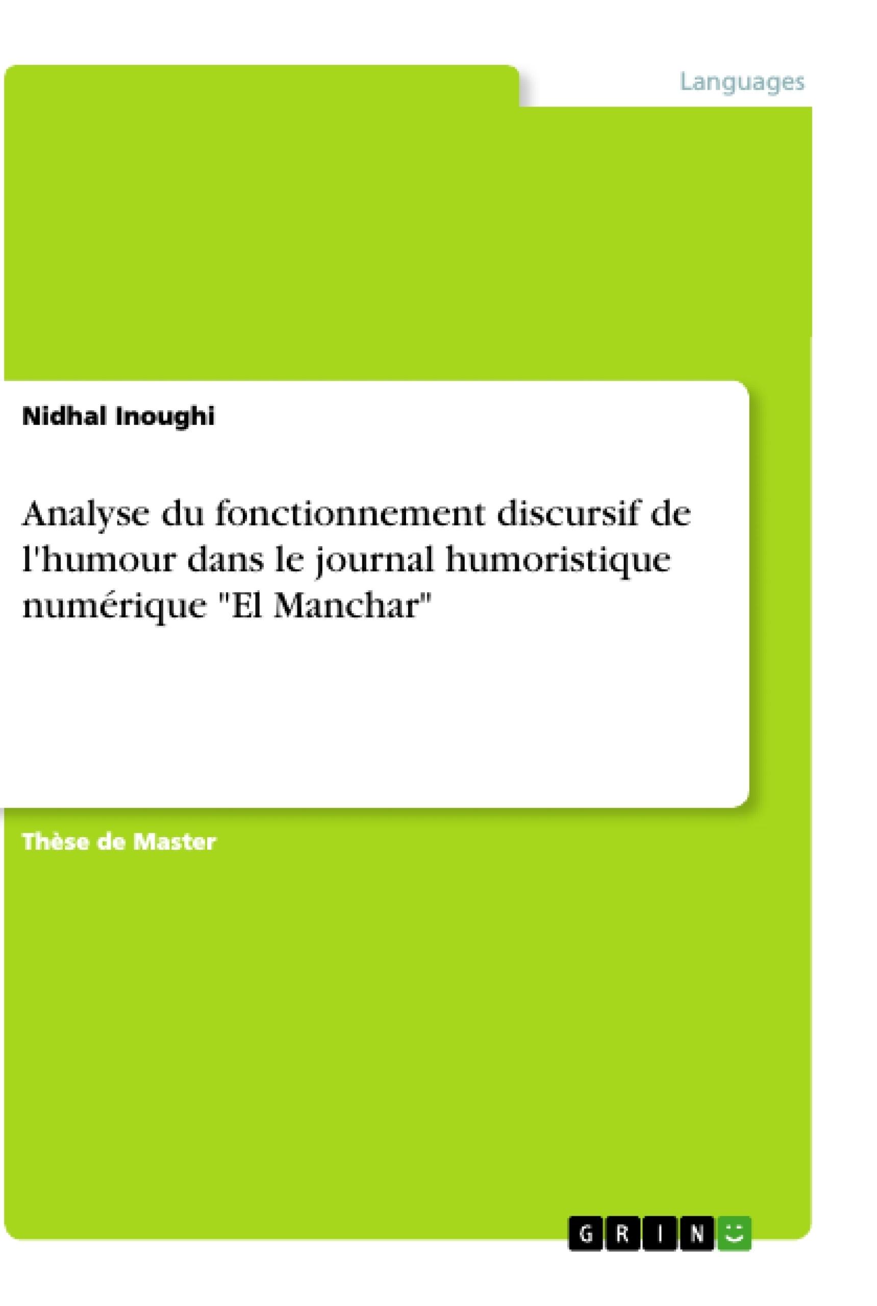 """Titre: Analyse du fonctionnement discursif de l'humour dans le journal humoristique numérique """"El Manchar"""""""