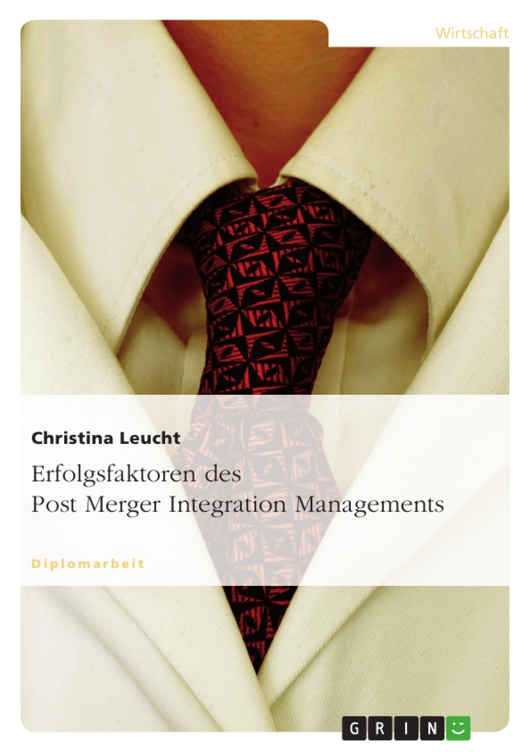 Titel: Erfolgsfaktoren des Post Merger Integration Managements
