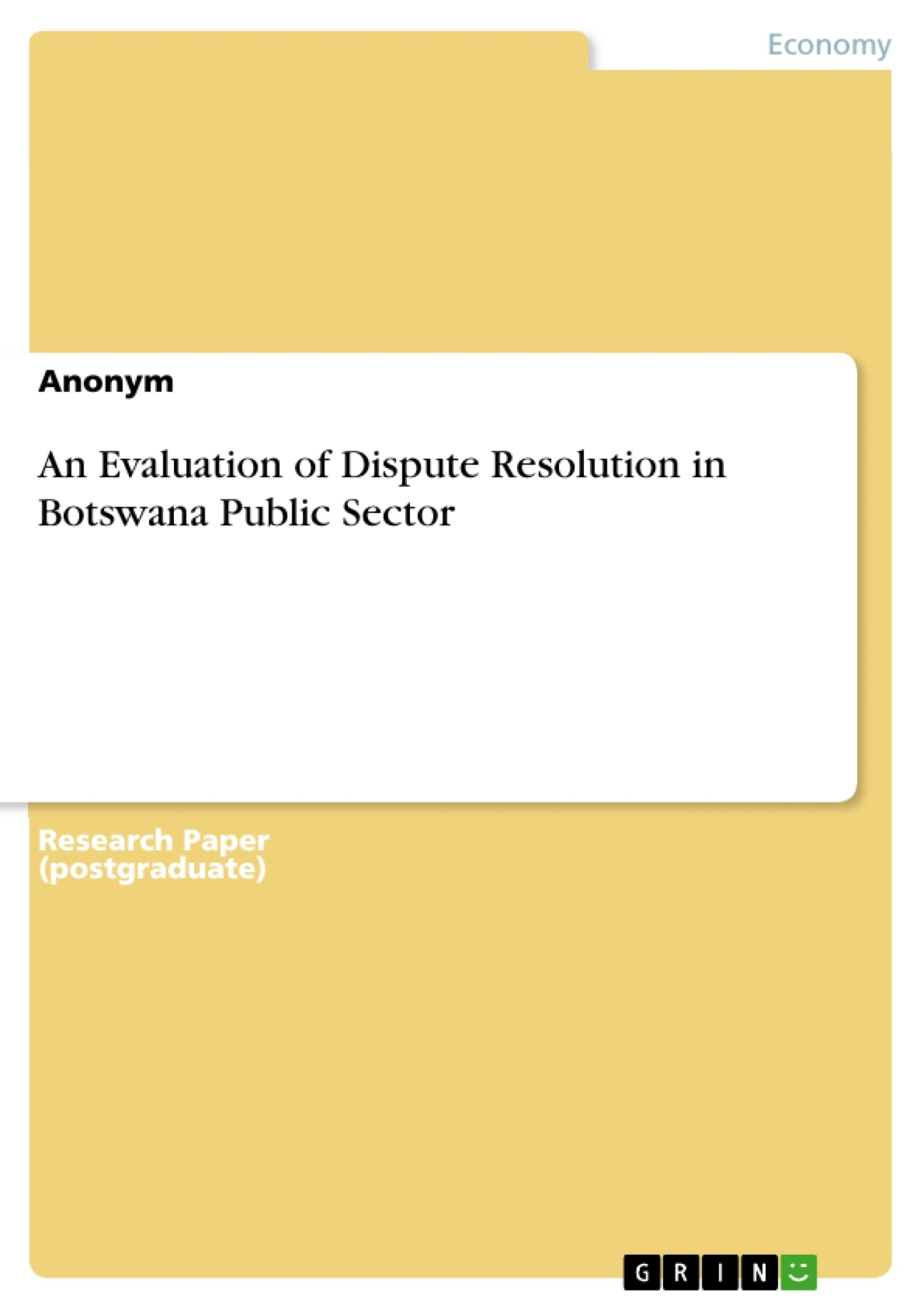 Title: An Evaluation of Dispute Resolution in Botswana Public Sector