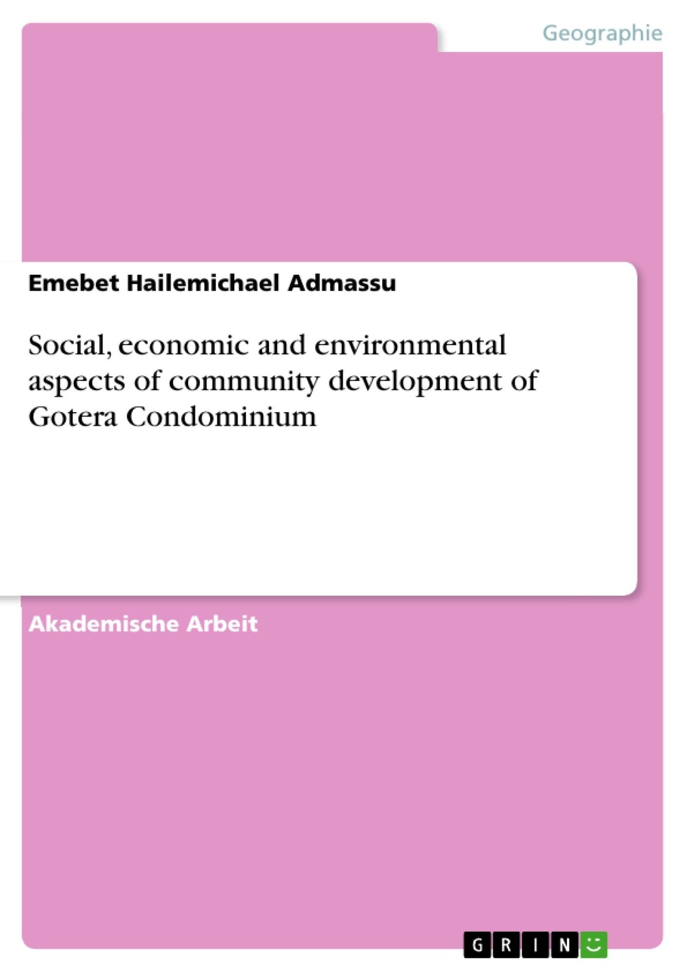 Titel: Social, economic and environmental aspects of community development of Gotera Condominium
