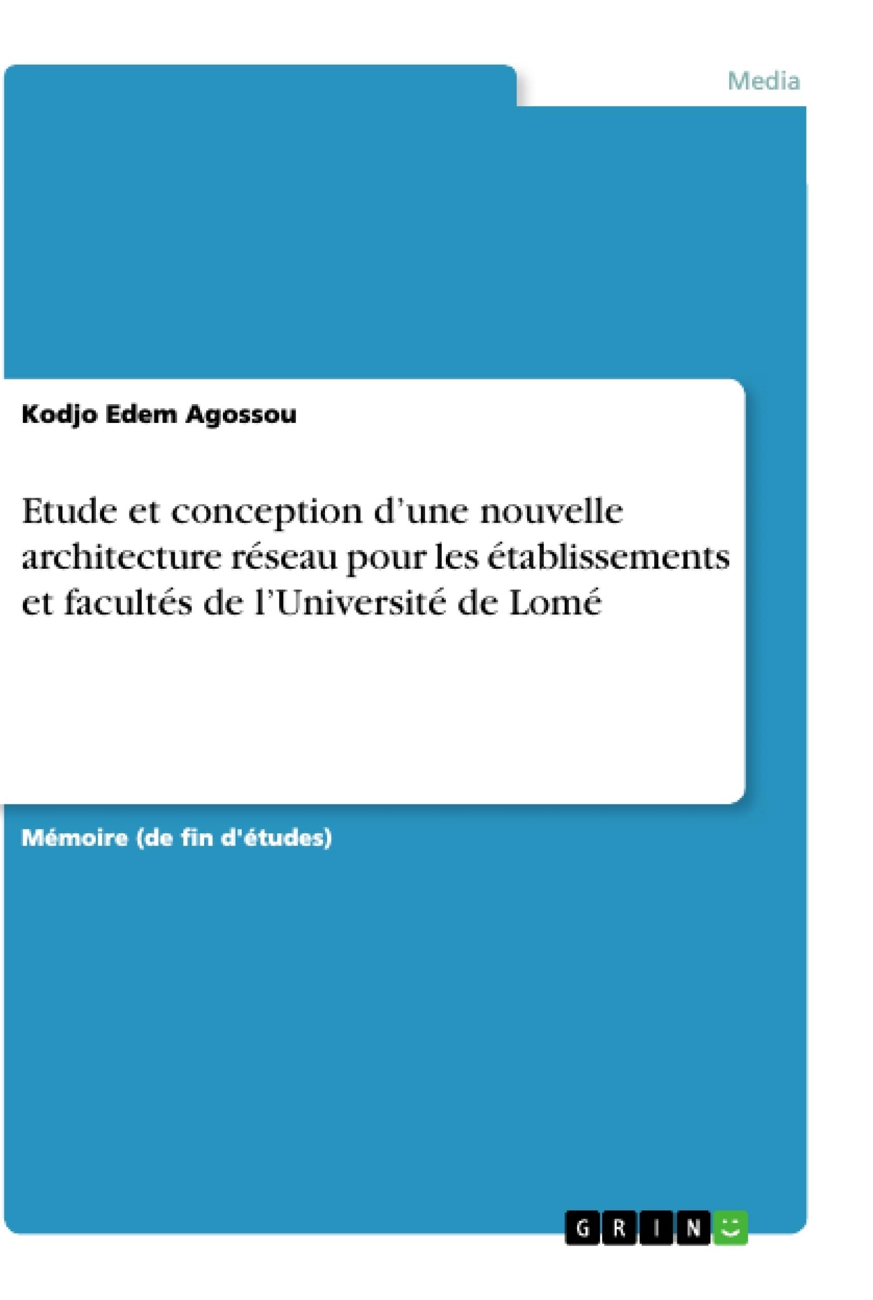Titre: Etude et conception d'une nouvelle architecture réseau pour les établissements et facultés de l'Université de Lomé