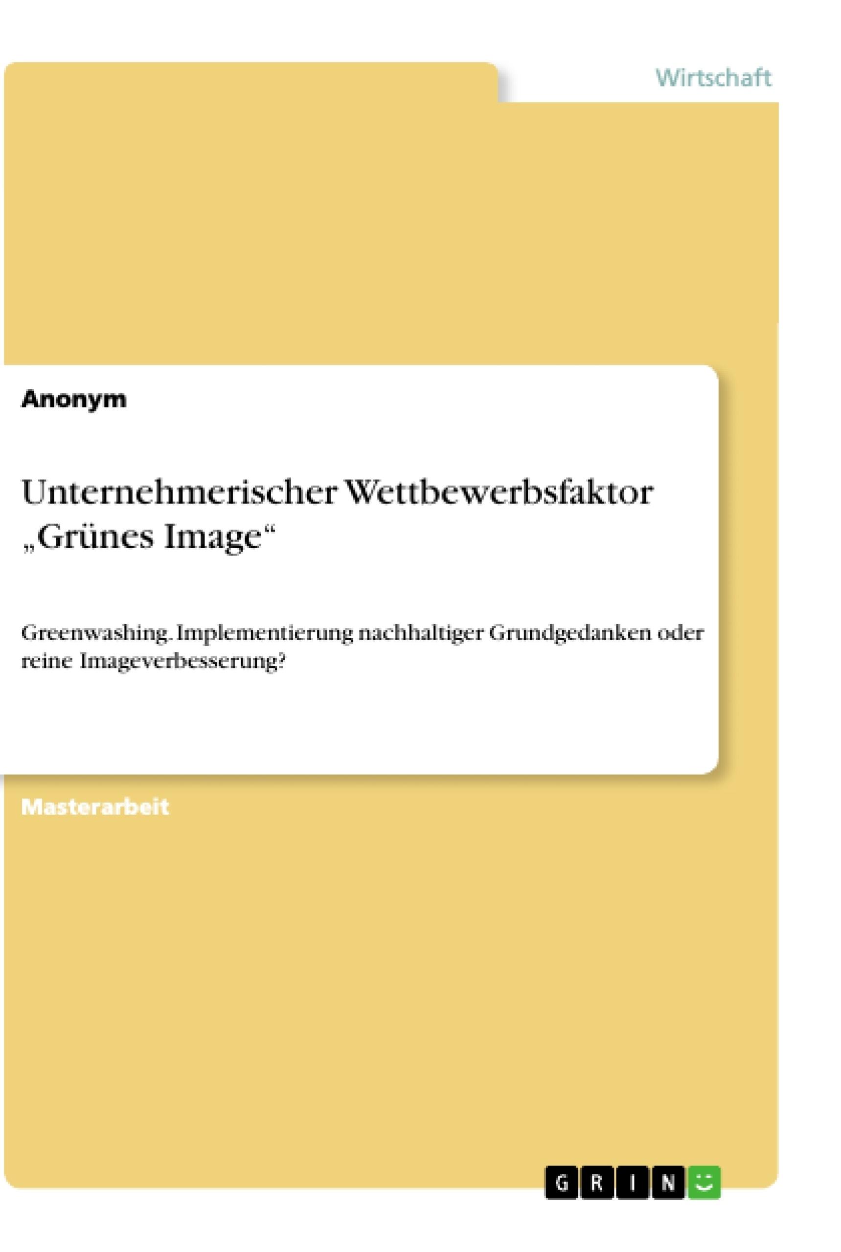 """Titel: Unternehmerischer Wettbewerbsfaktor """"Grünes Image"""""""