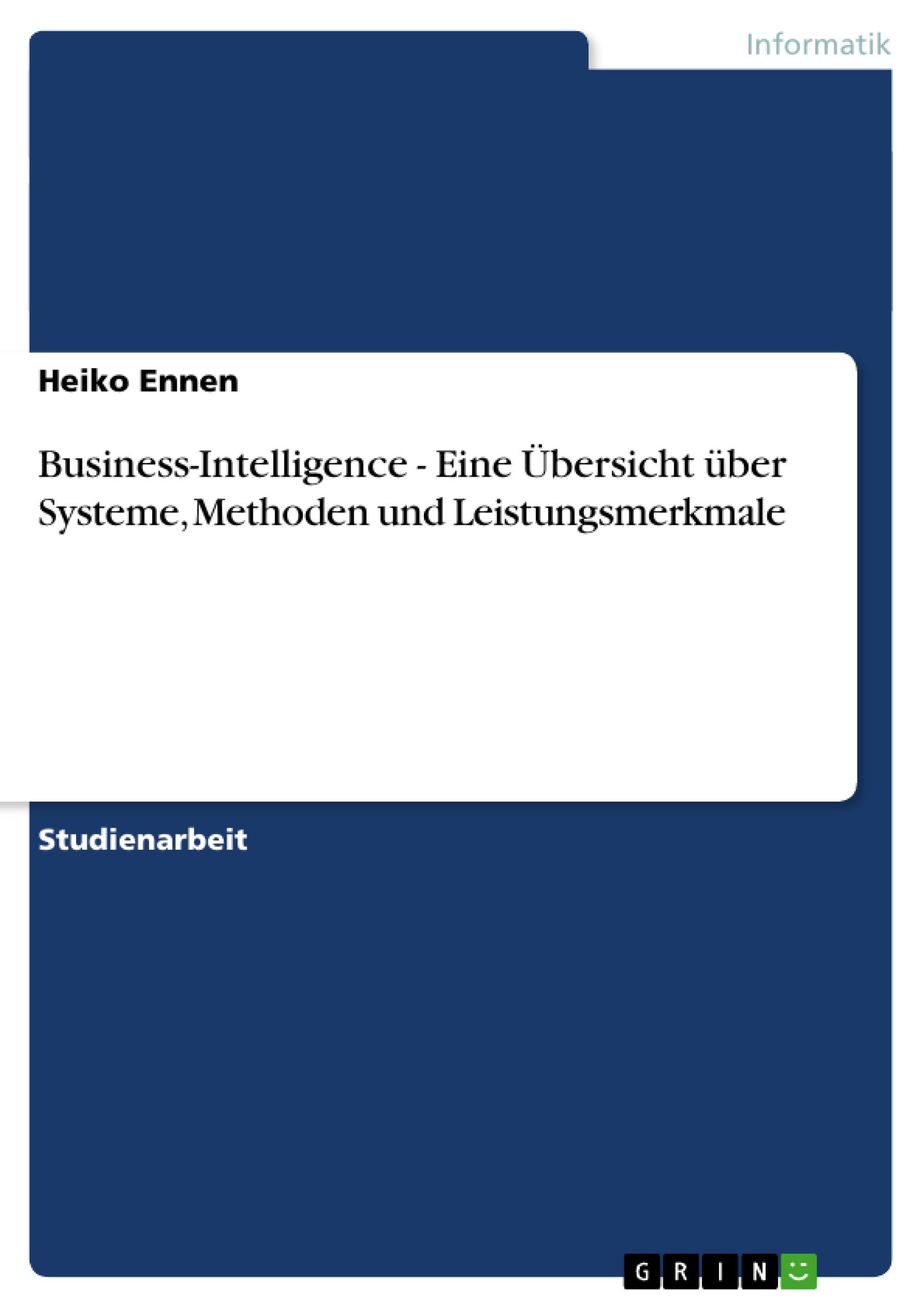 Titel: Business-Intelligence - Eine Übersicht über Systeme, Methoden und Leistungsmerkmale