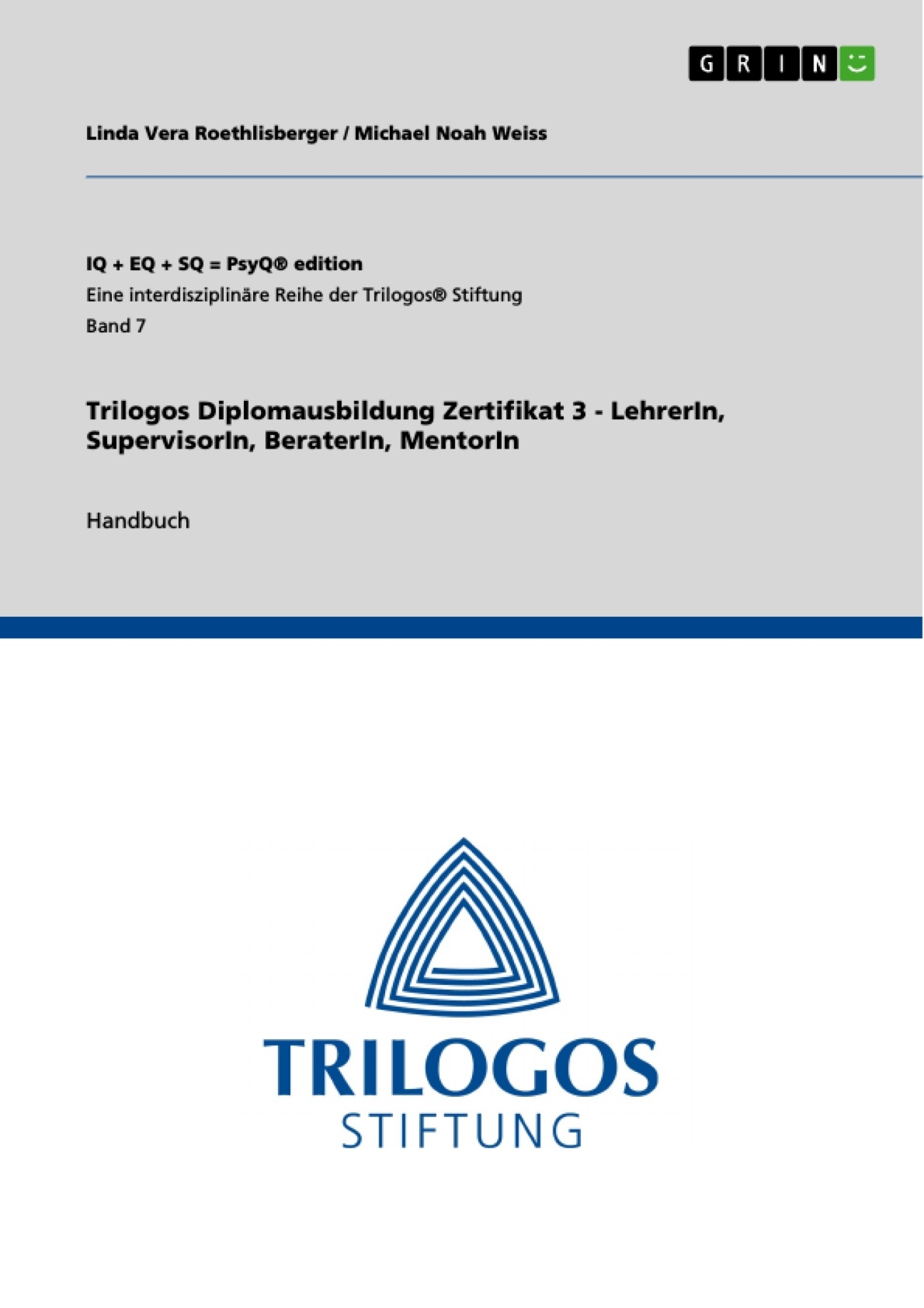 Titel: Trilogos Diplomausbildung Zertifikat 3 - LehrerIn, SupervisorIn, BeraterIn, MentorIn