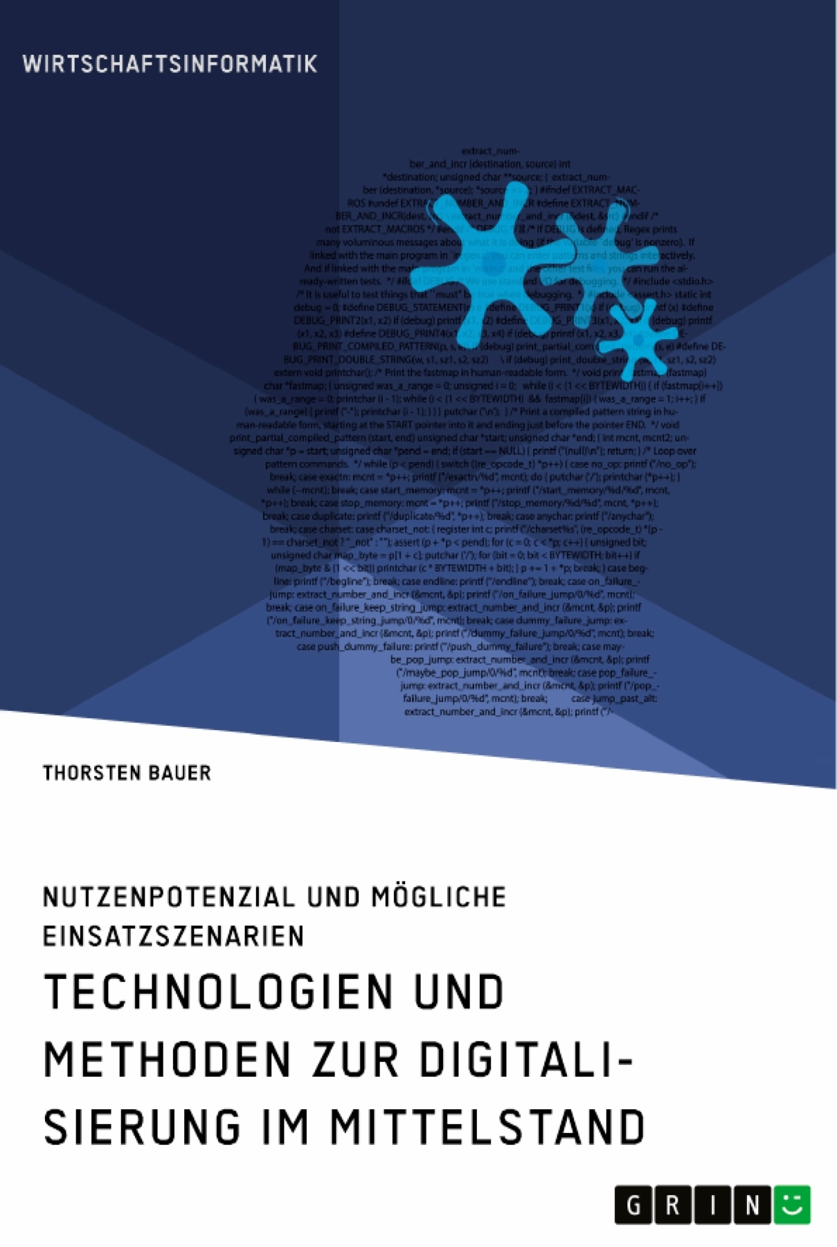 Titel: Technologien und Methoden zur Digitalisierung im Mittelstand. Nutzenpotenzial und mögliche Einsatzszenarien