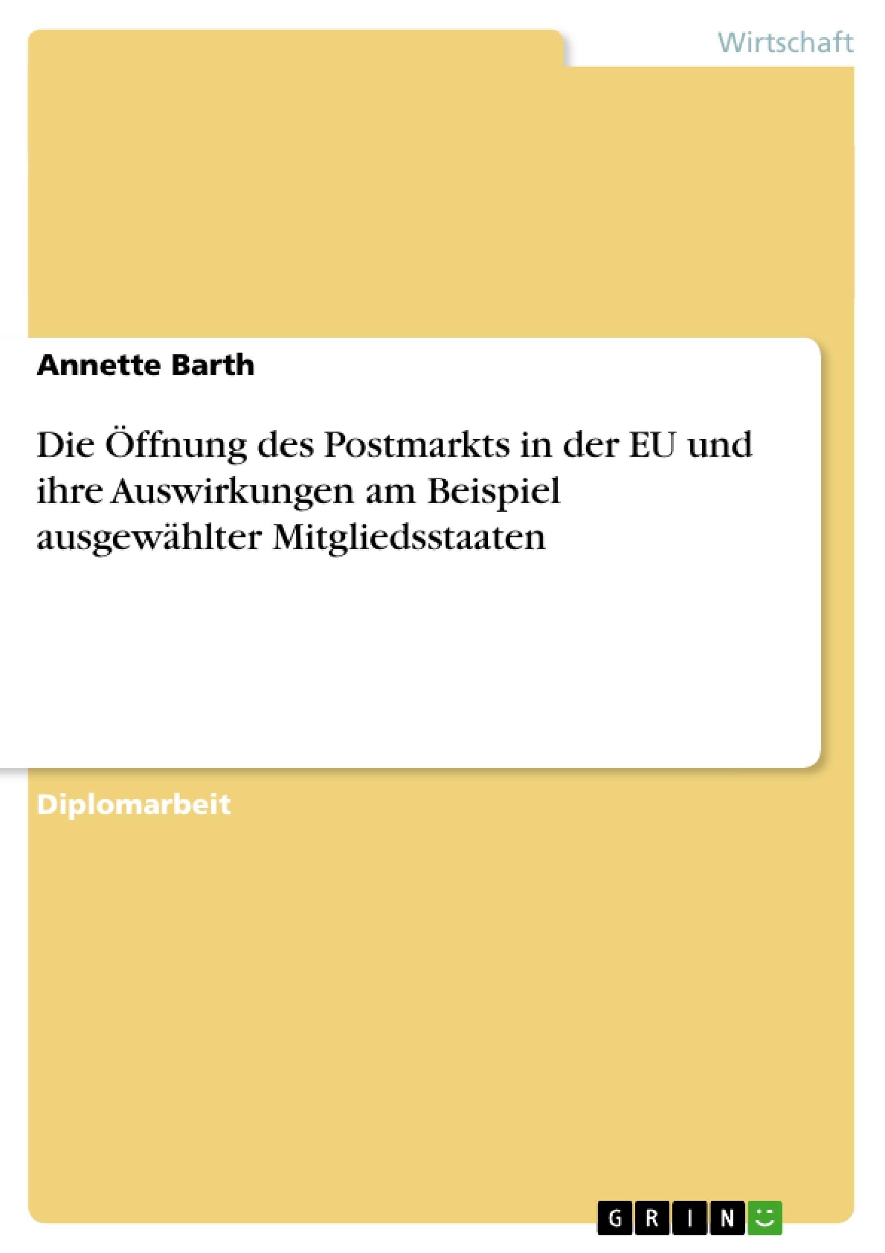 Titel: Die Öffnung des Postmarkts in der EU und ihre Auswirkungen am Beispiel ausgewählter Mitgliedsstaaten