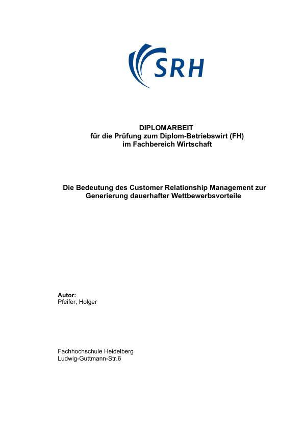 Titel: Die Bedeutung des Customer Relationship Management (CRM) zur Generierung dauerhafter Wettbewerbsvorteile