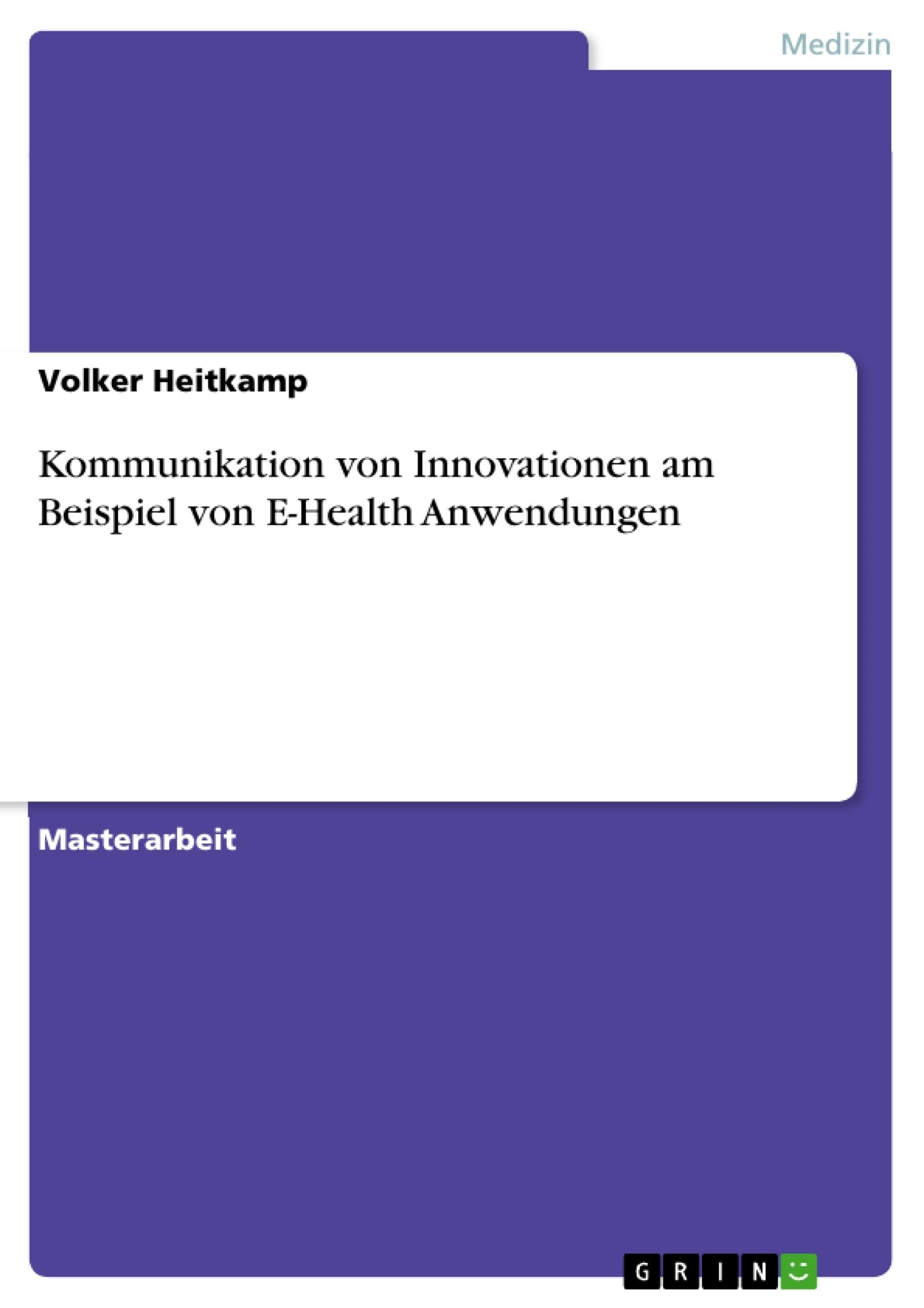 Titel: Kommunikation von Innovationen am Beispiel von E-Health Anwendungen