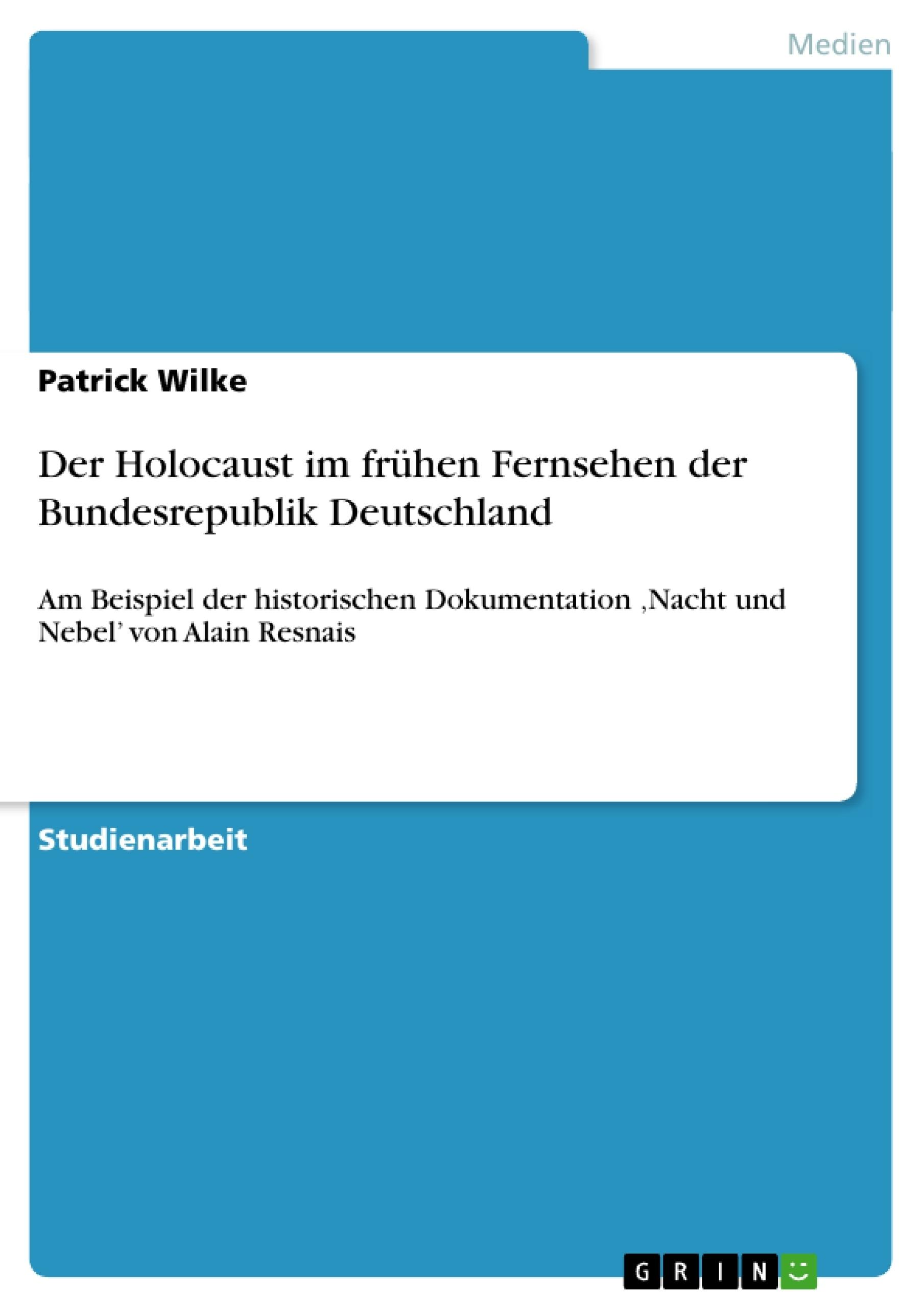 Titel: Der Holocaust im frühen Fernsehen der Bundesrepublik Deutschland