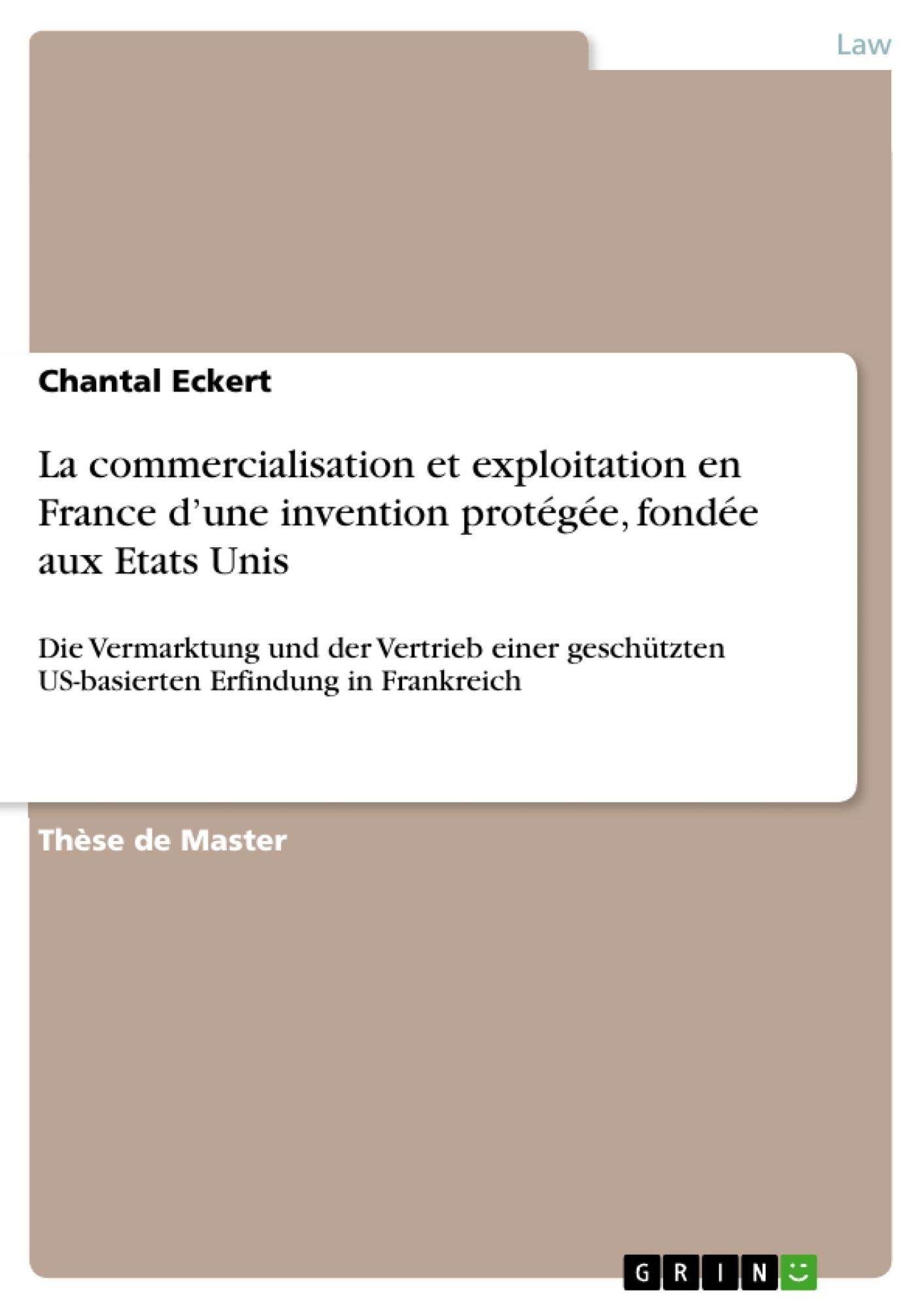Titre: La commercialisation et exploitation en France d'une invention protégée, fondée aux Etats Unis
