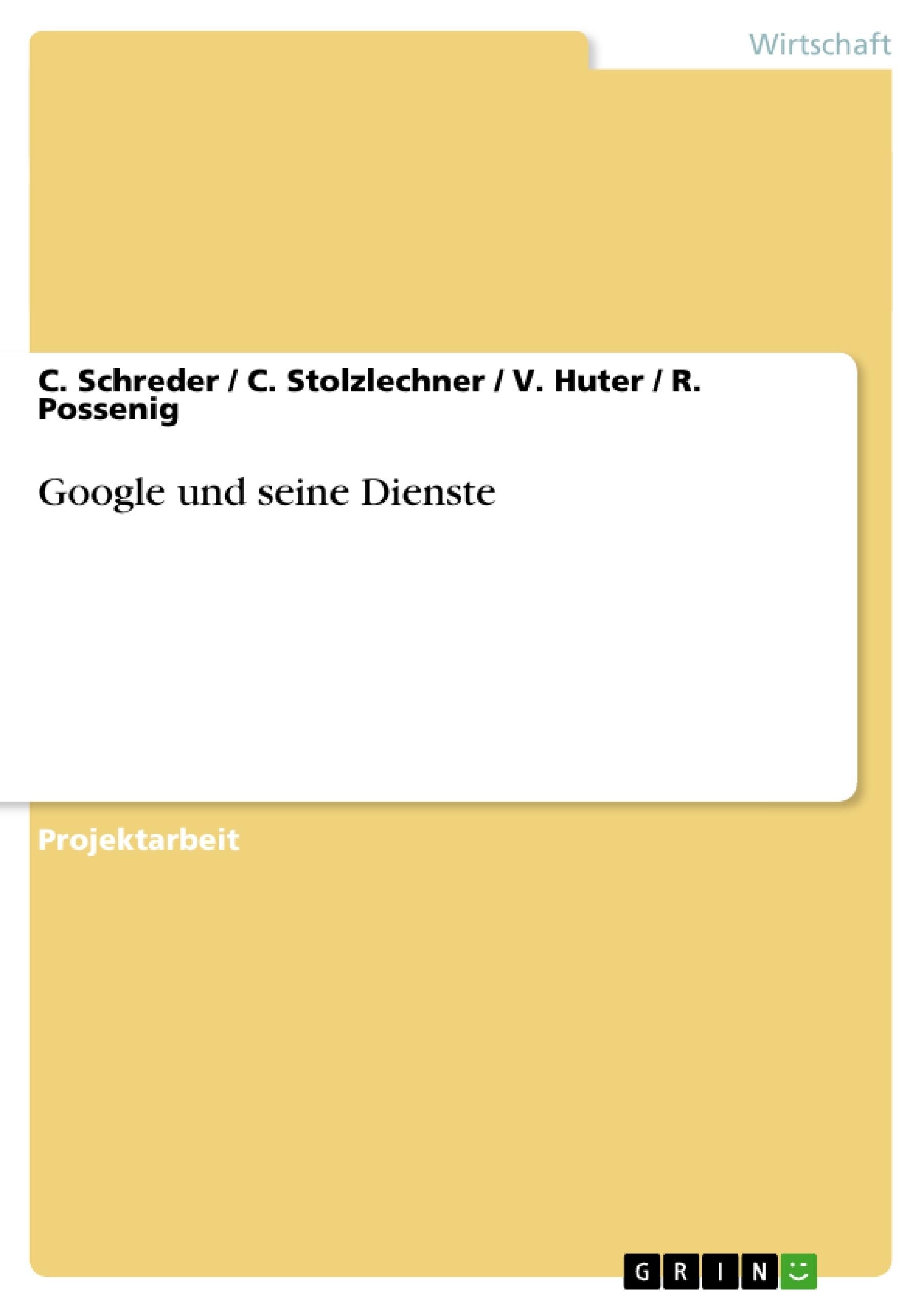 Titel: Google und seine Dienste