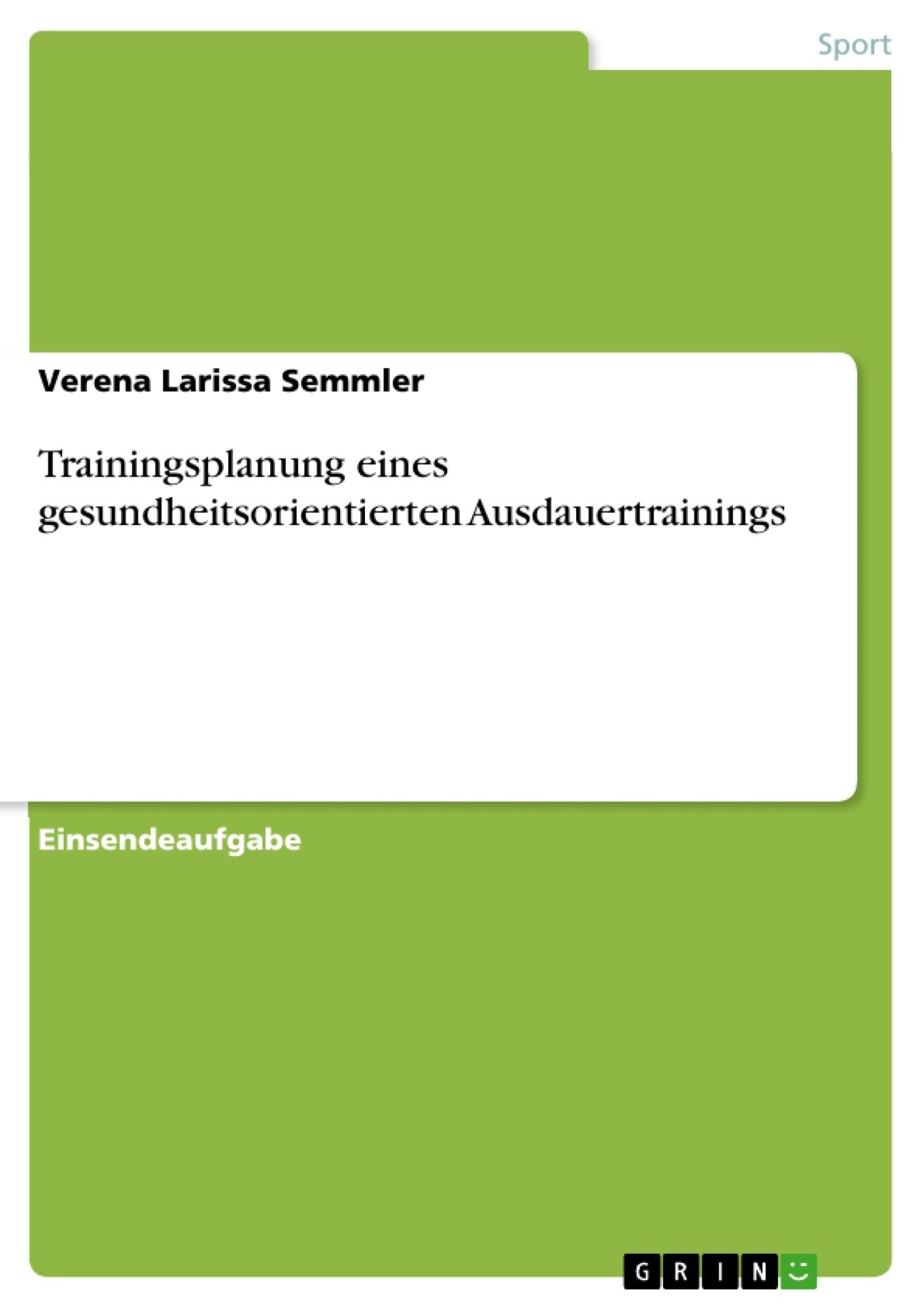 Titel: Trainingsplanung eines gesundheitsorientierten Ausdauertrainings