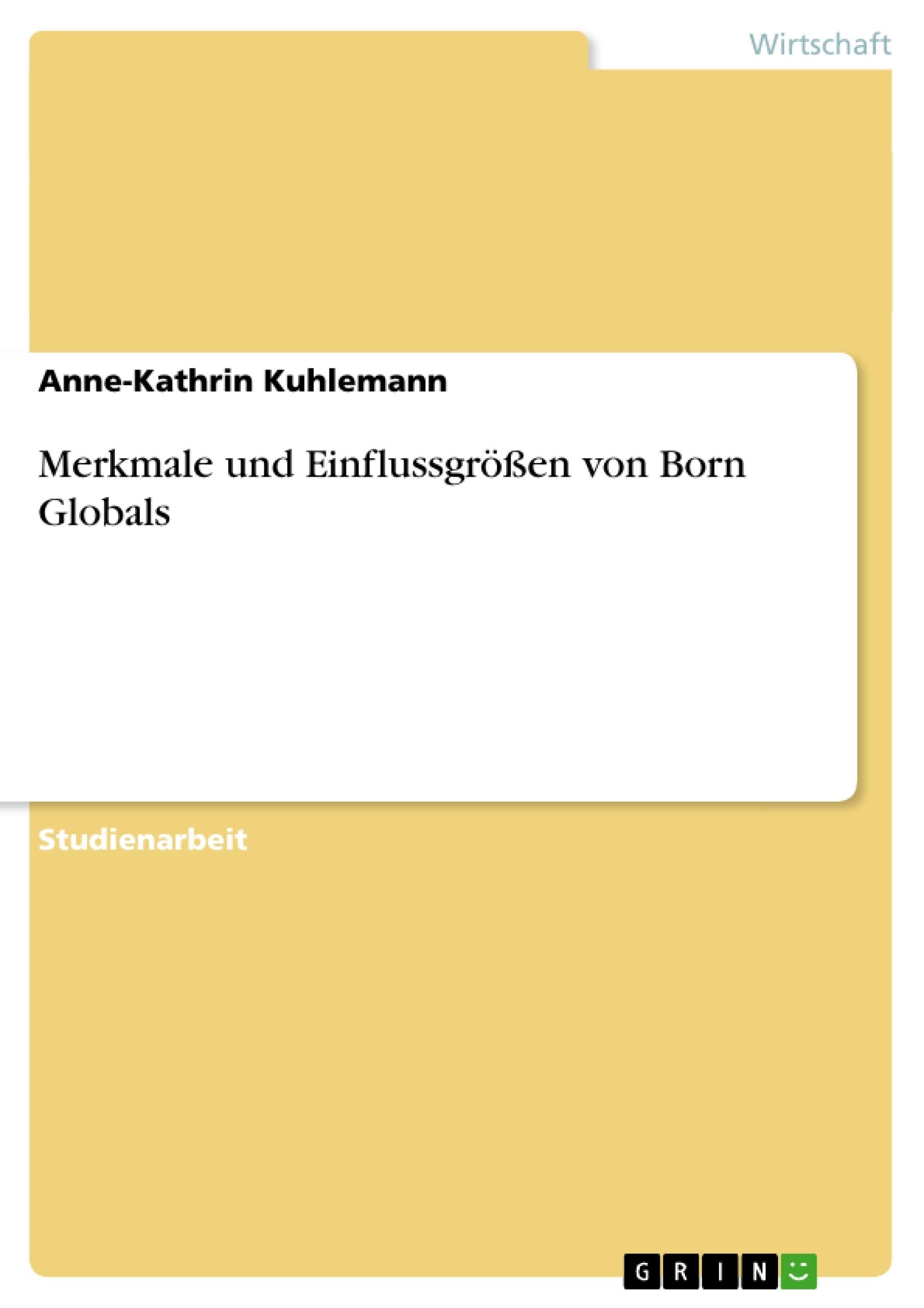 Titel: Merkmale und Einflussgrößen von Born Globals