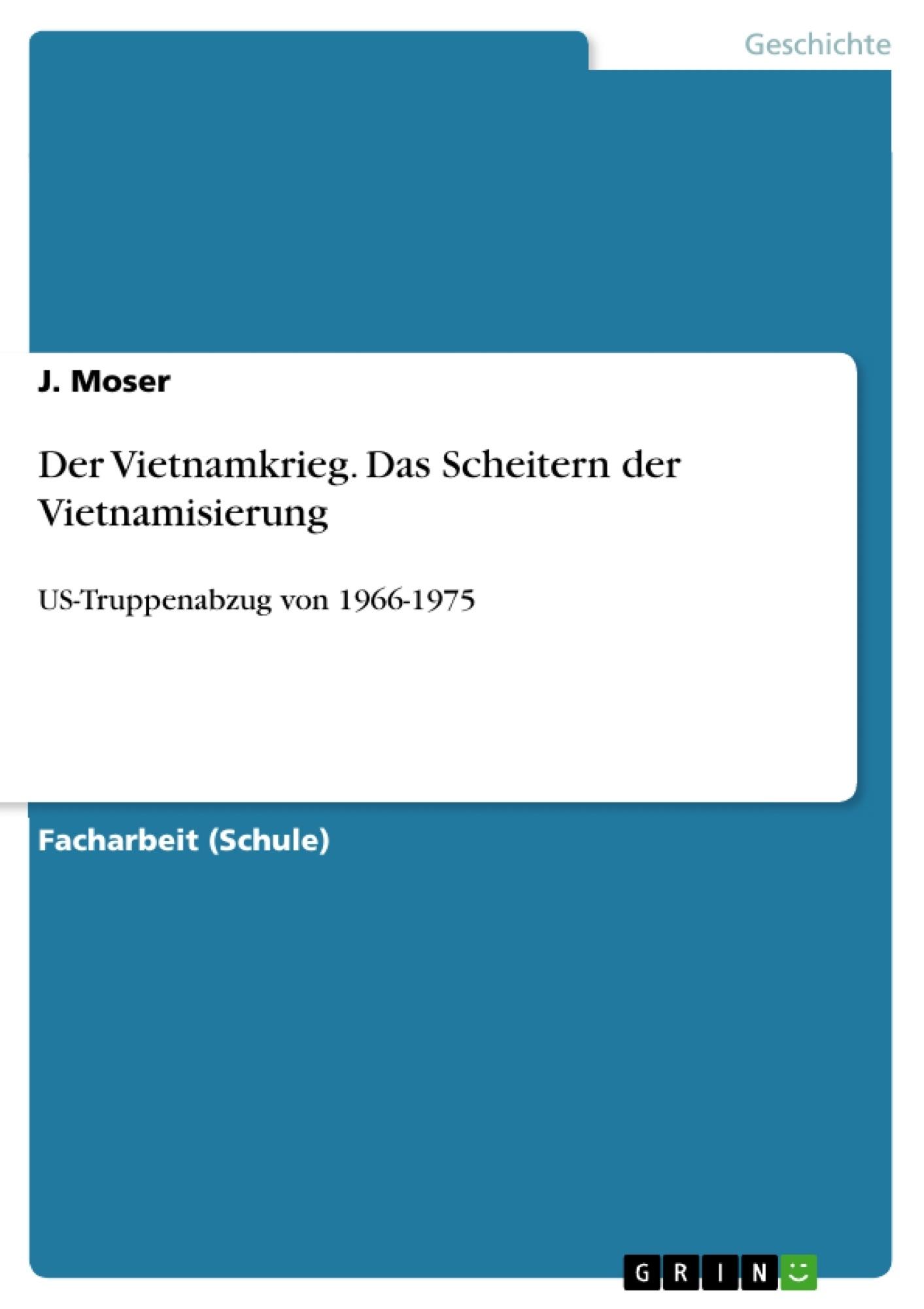 Titel: Der Vietnamkrieg. Das Scheitern der Vietnamisierung