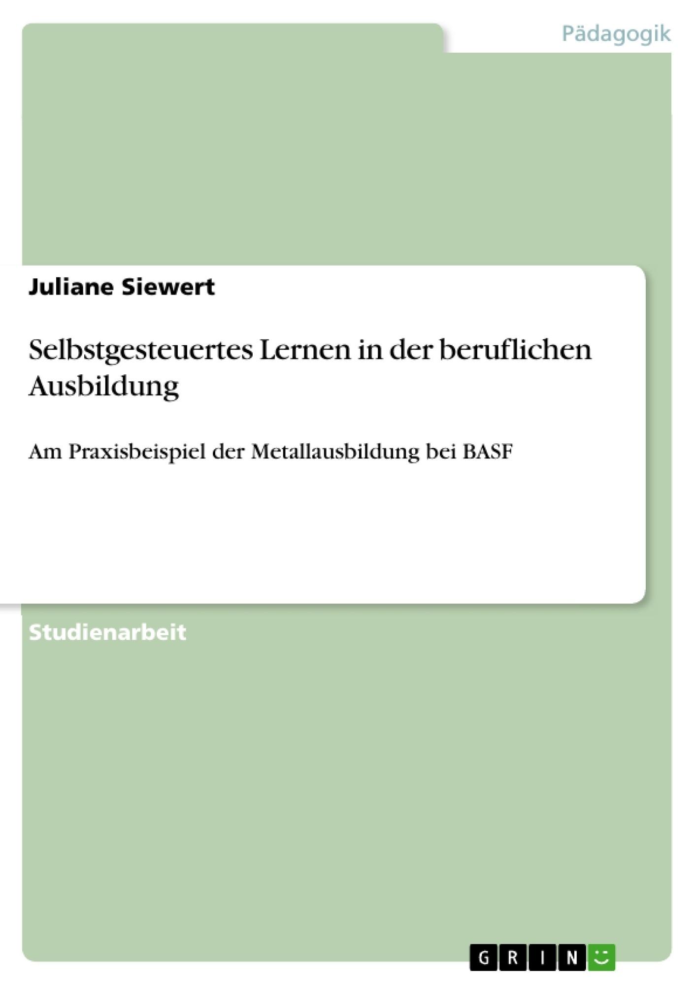 Titel: Selbstgesteuertes Lernen in der beruflichen Ausbildung