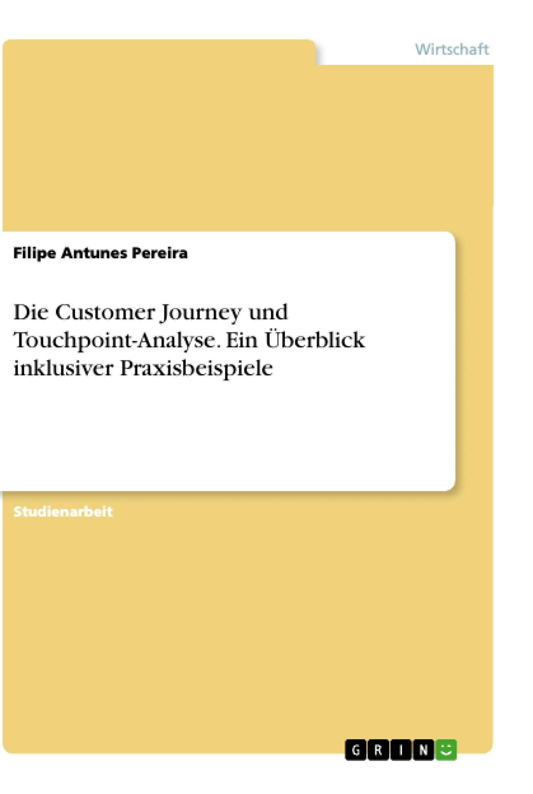 Titel: Die Customer Journey und Touchpoint-Analyse. Ein Überblick inklusiver Praxisbeispiele