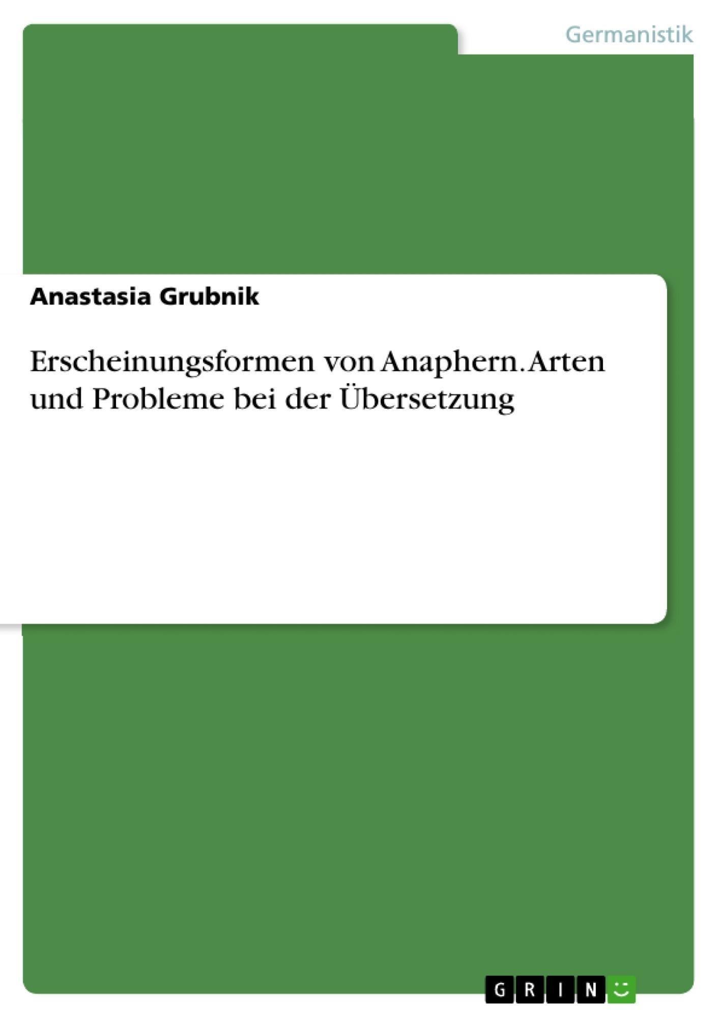 Titel: Erscheinungsformen von Anaphern. Arten und Probleme bei der Übersetzung