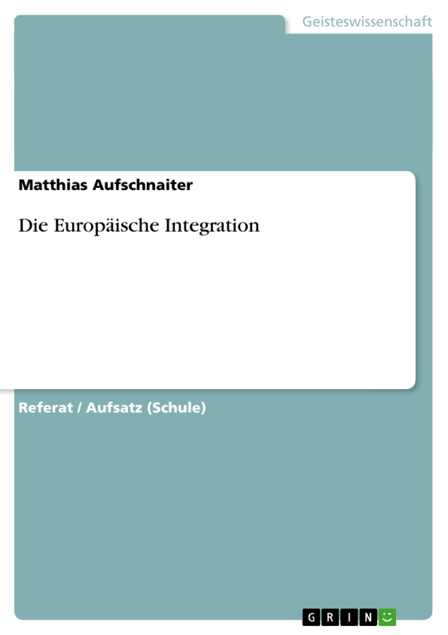 Titel: Die Europäische Integration