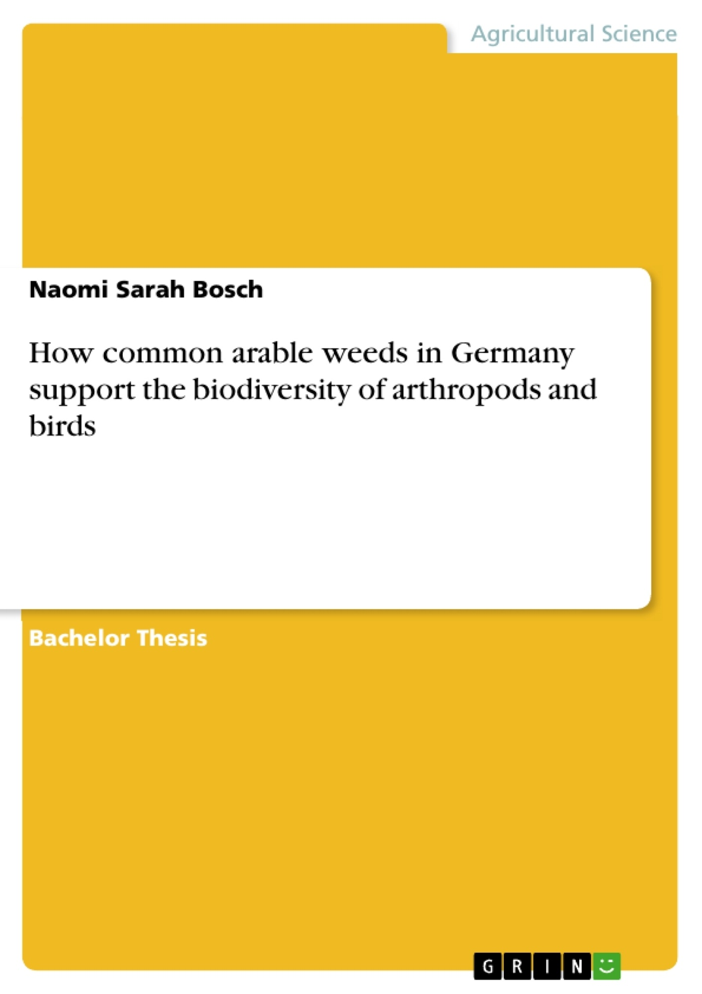 Title: How common arable weeds in Germany support the biodiversity of arthropods and birds