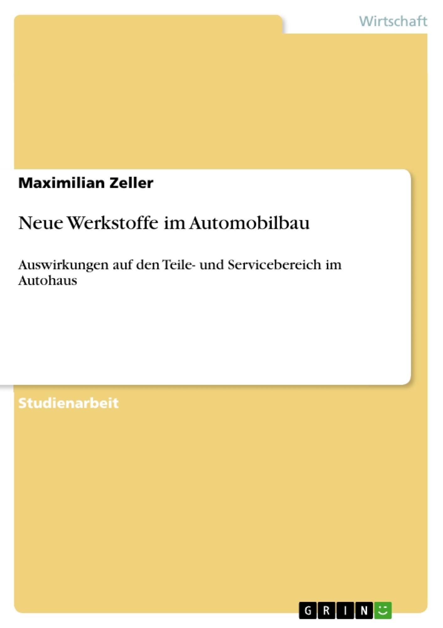 Titel: Neue Werkstoffe im Automobilbau